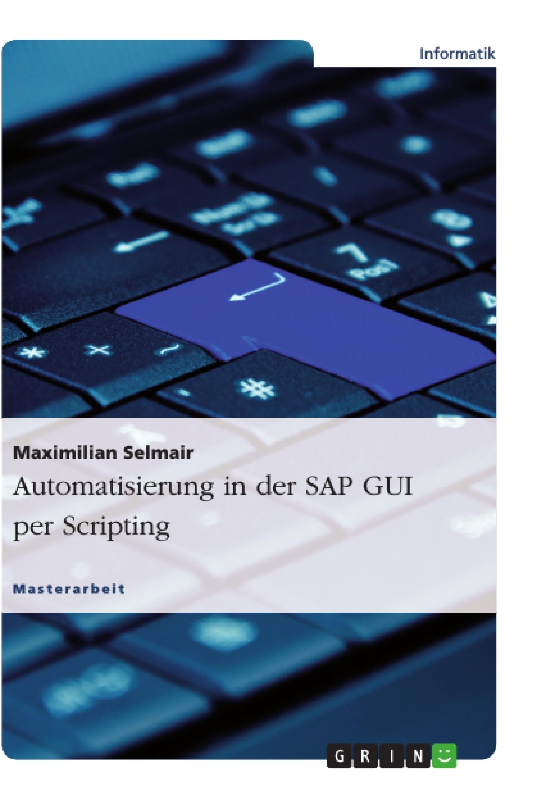 Titel: Automatisierung in der SAP GUI per Scripting