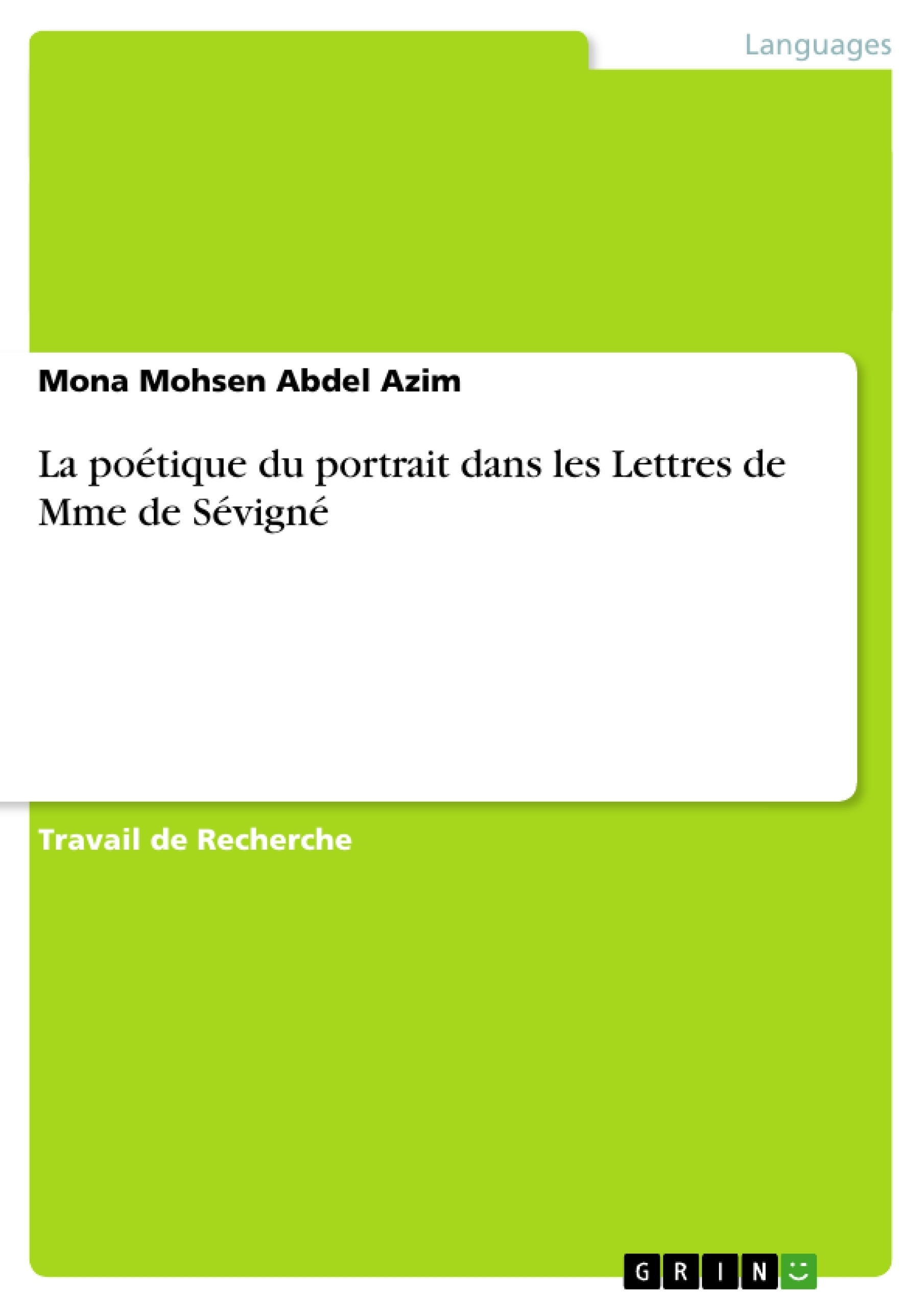 Titre: La poétique du portrait dans les Lettres de Mme de Sévigné