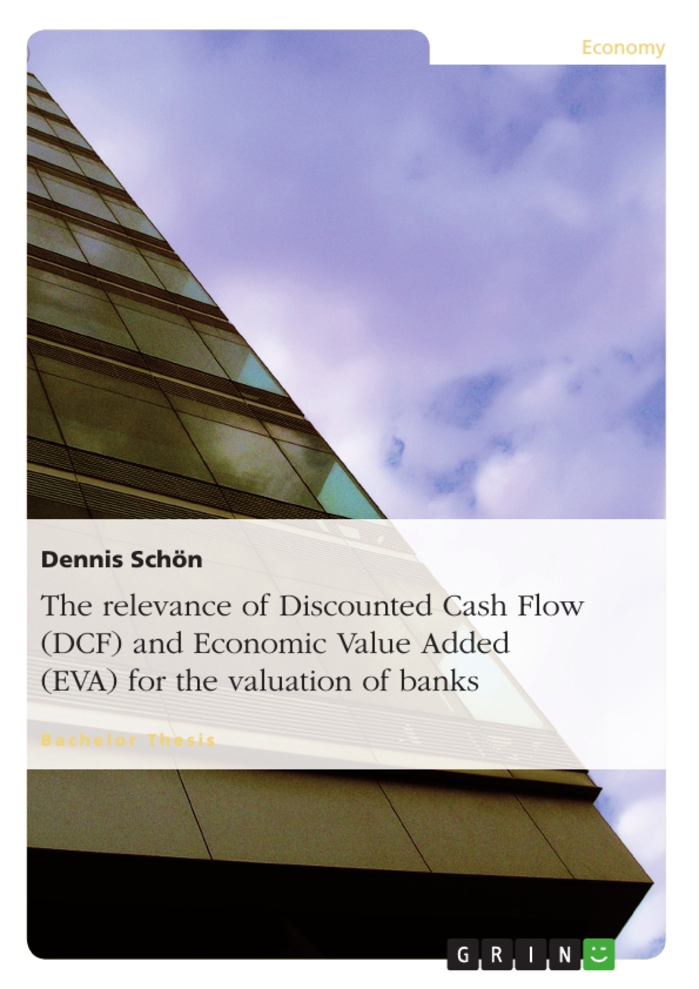 Title: The relevance of Discounted Cash Flow (DCF) and Economic Value Added (EVA) for the valuation of banks