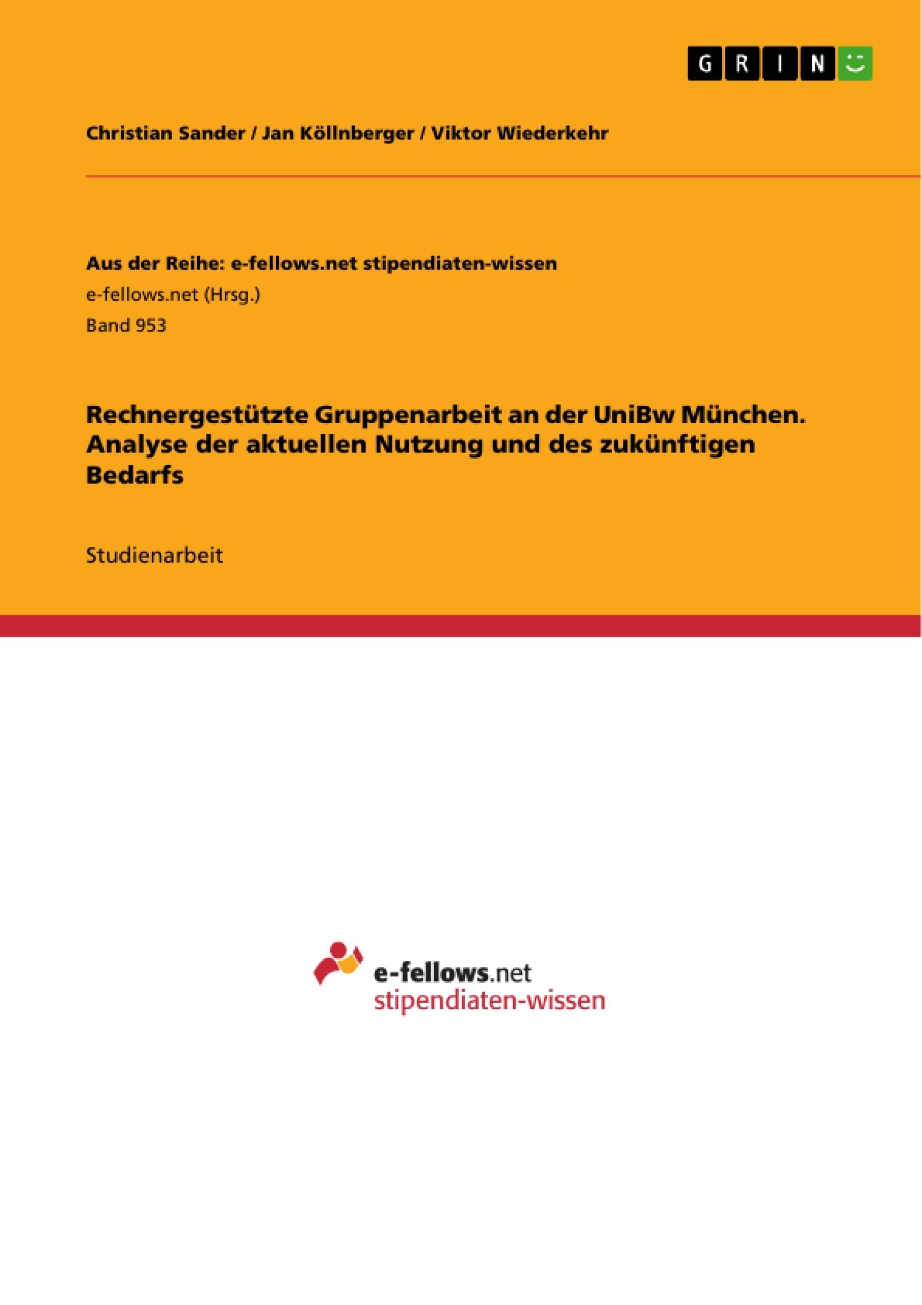 Titel: Rechnergestützte Gruppenarbeit an der UniBw München. Analyse der aktuellen Nutzung und des zukünftigen Bedarfs