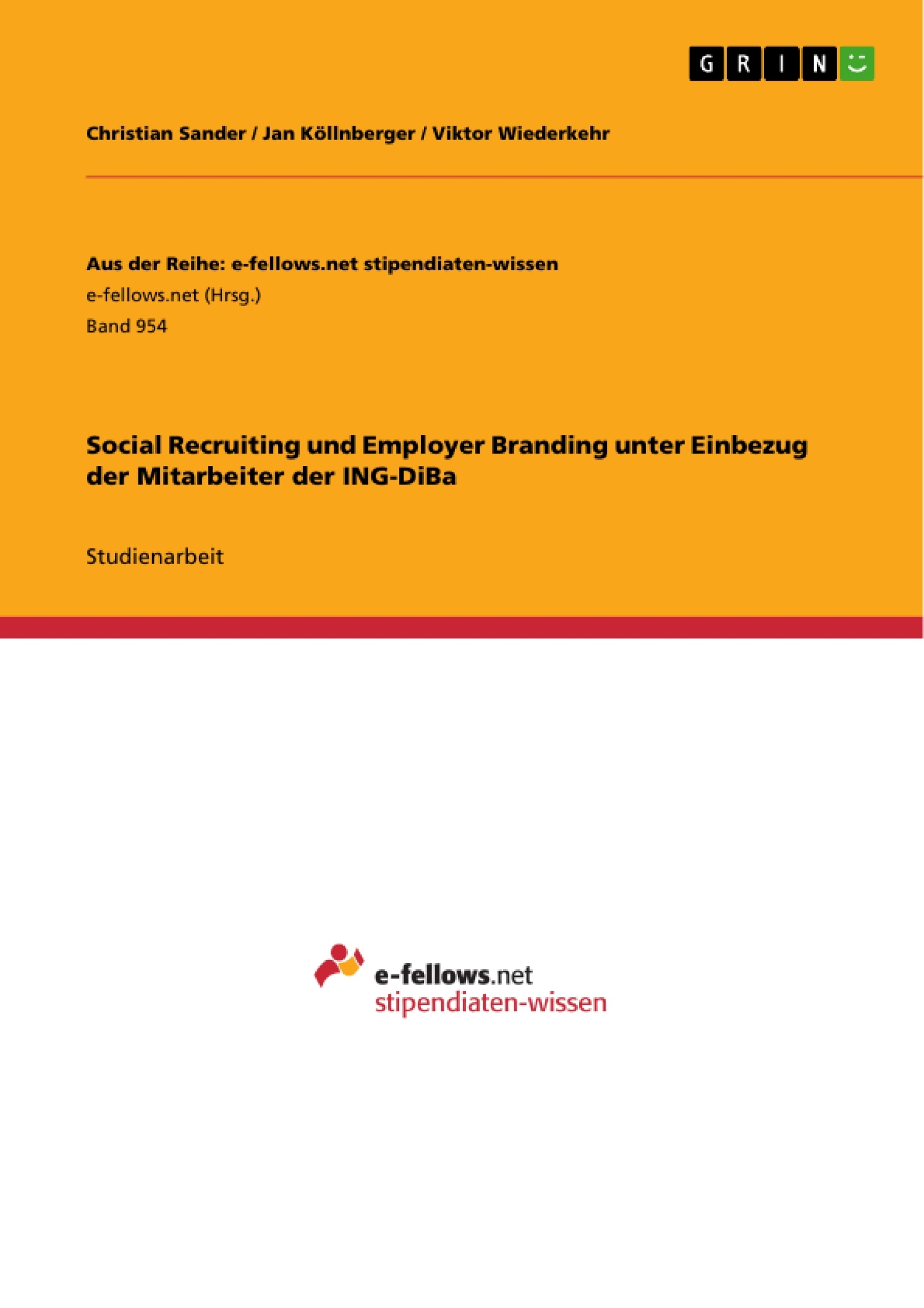 Titel: Social Recruiting und Employer Branding unter Einbezug der Mitarbeiter der ING-DiBa