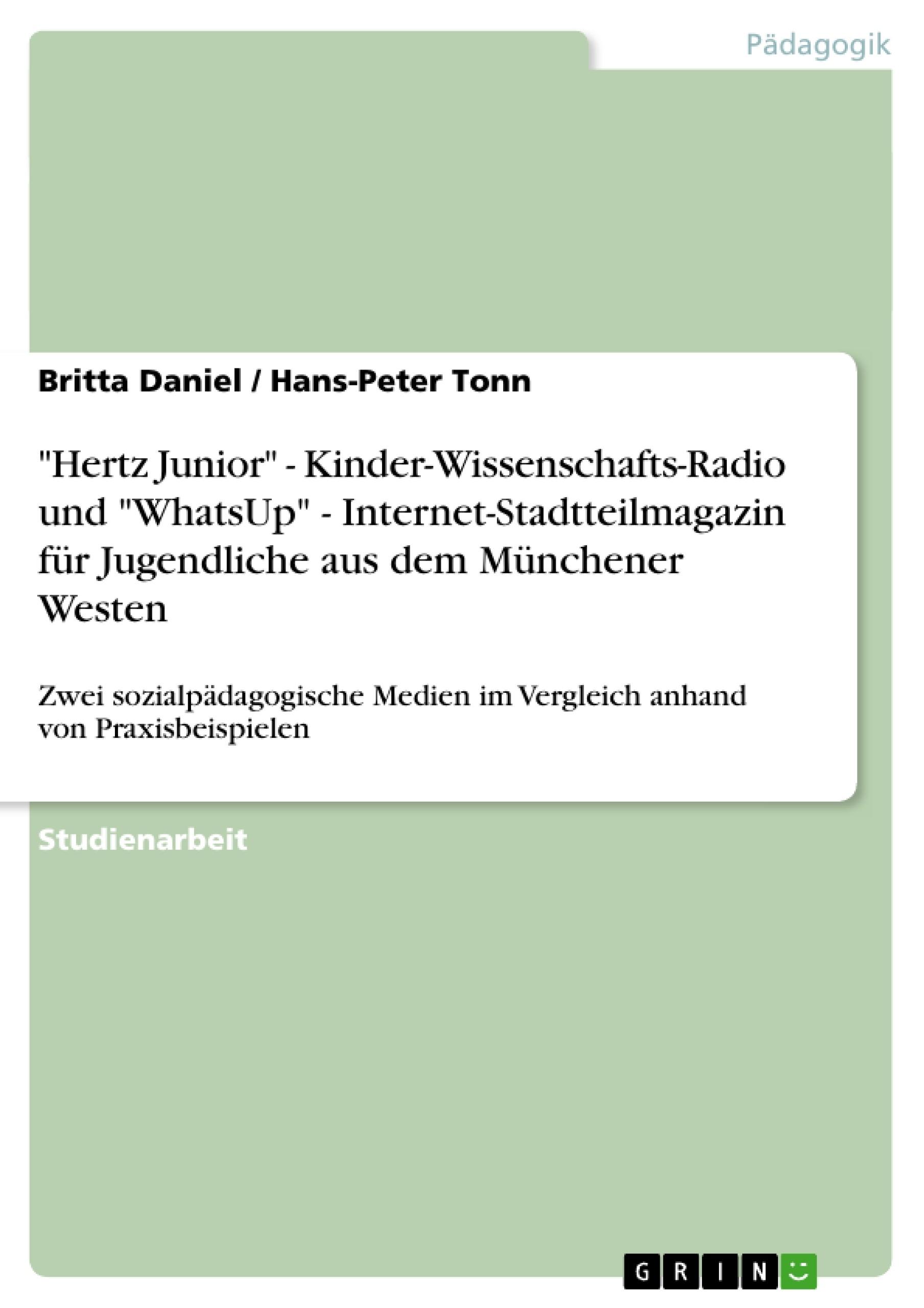 """Titel: """"Hertz Junior"""" - Kinder-Wissenschafts-Radio und """"WhatsUp"""" - Internet-Stadtteilmagazin für Jugendliche aus dem Münchener Westen"""