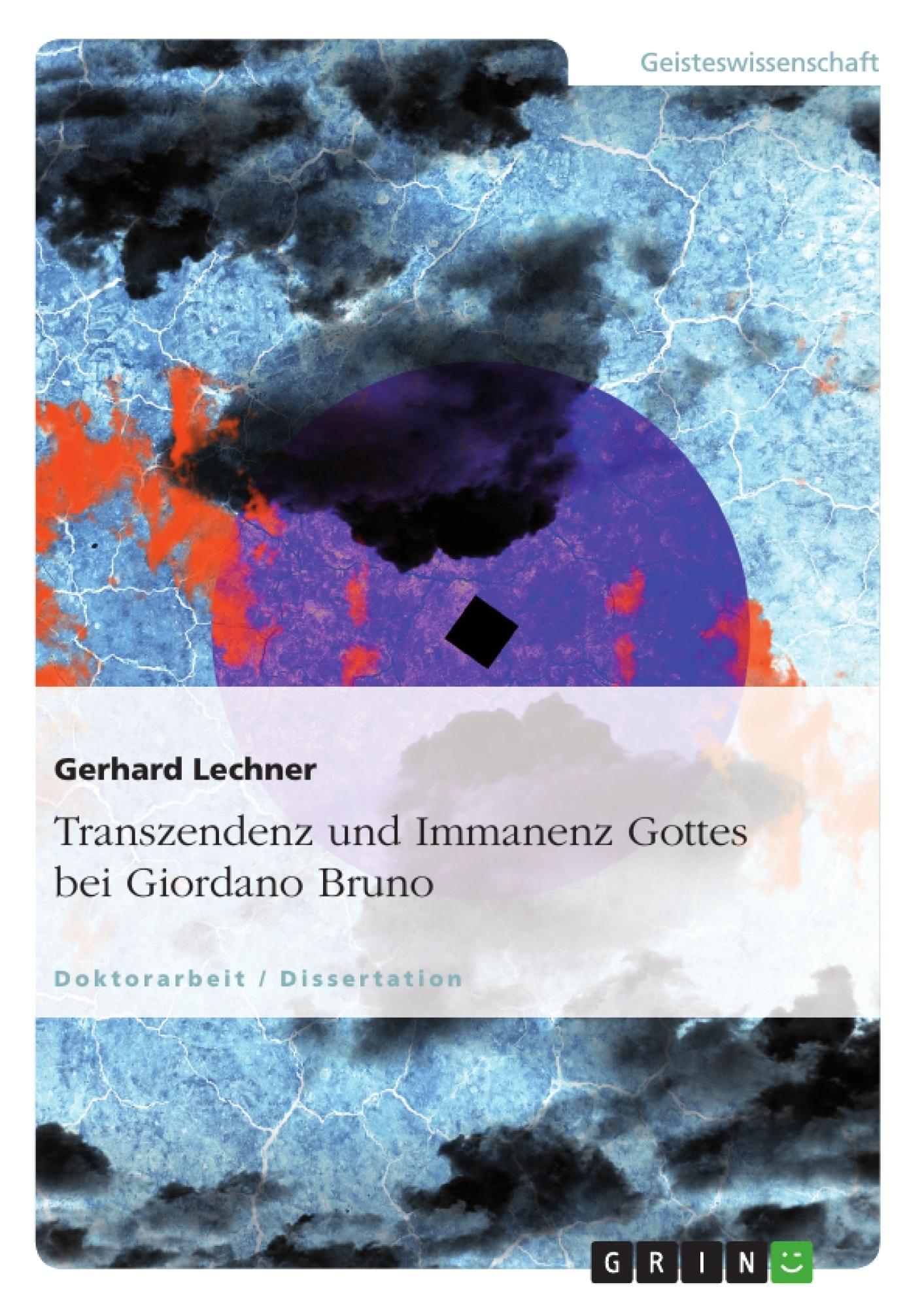 Titel: Transzendenz und Immanenz Gottes bei Giordano Bruno