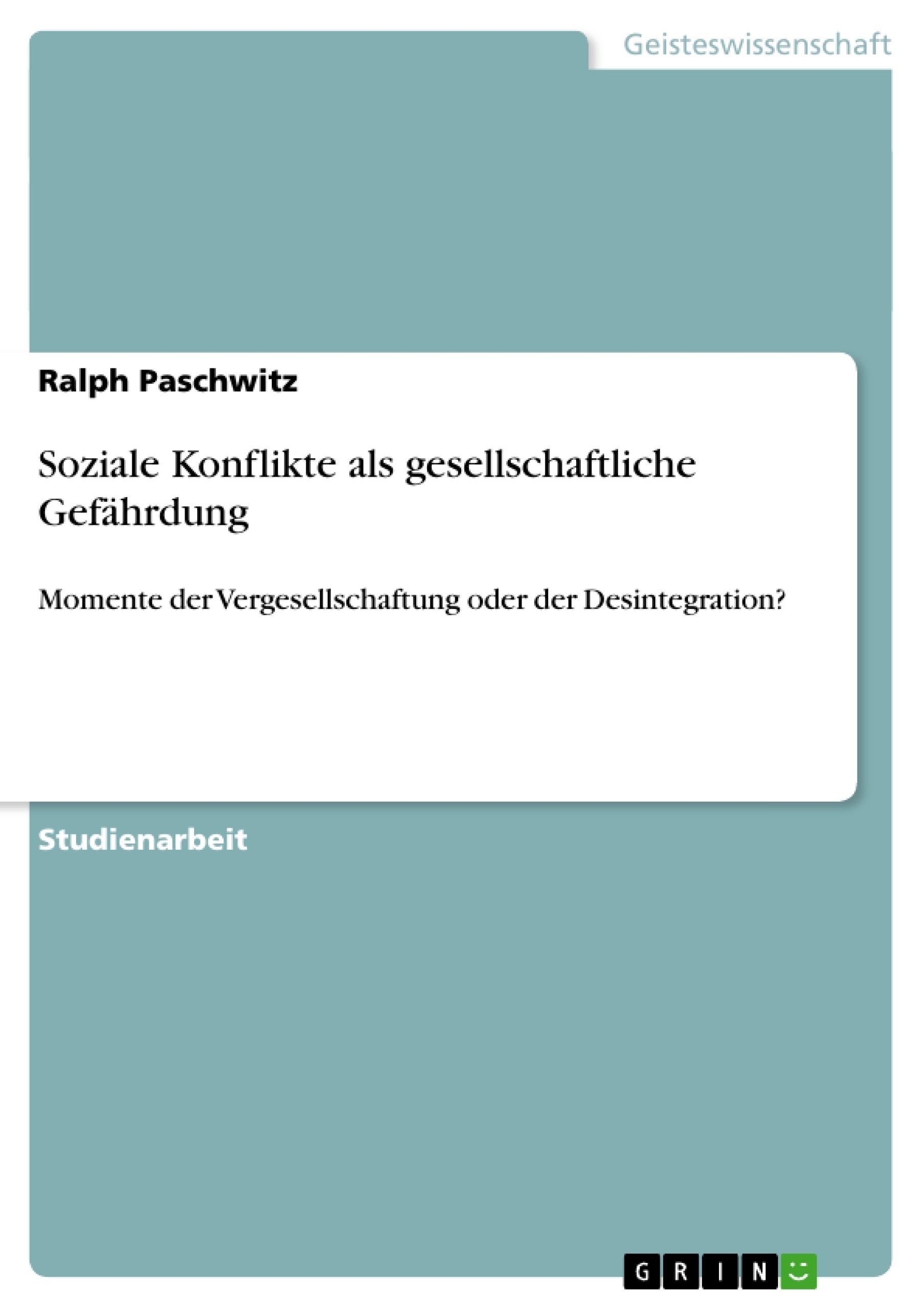 Titel: Soziale Konflikte als gesellschaftliche Gefährdung