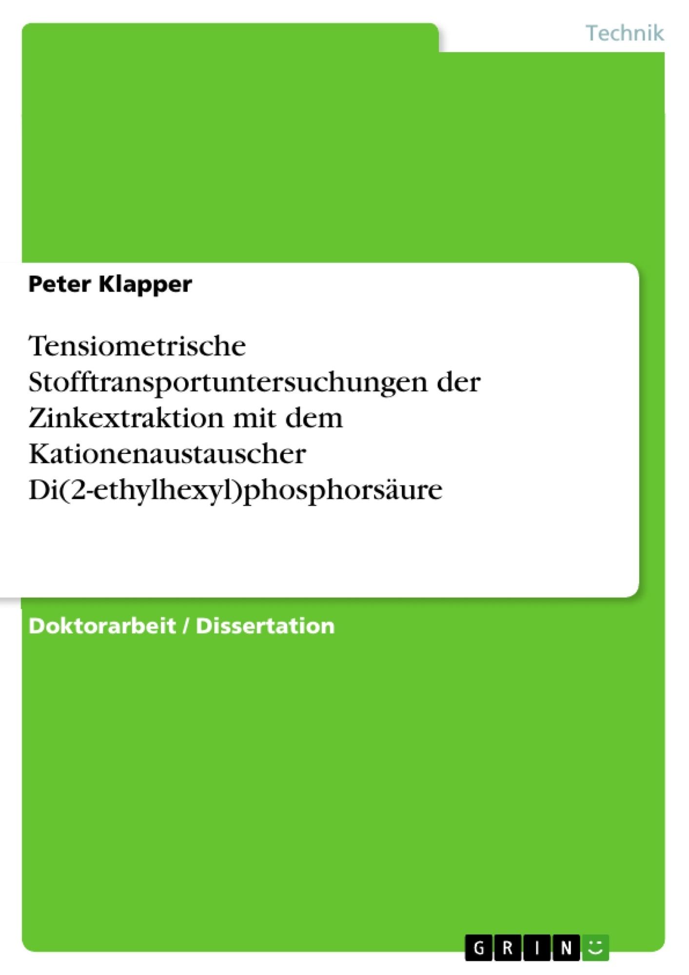Titel: Tensiometrische Stofftransportuntersuchungen der Zinkextraktion mit dem Kationenaustauscher Di(2-ethylhexyl)phosphorsäure