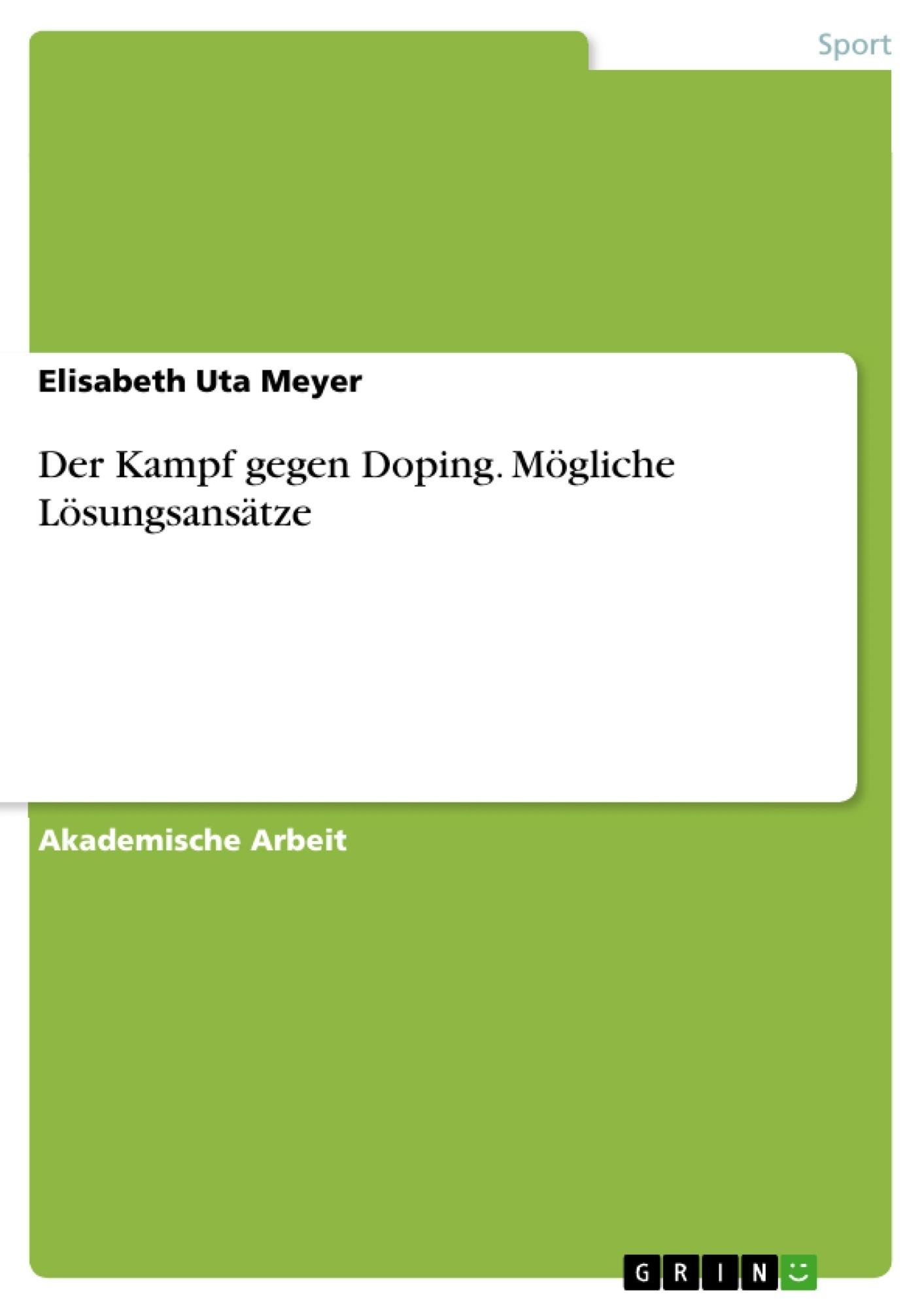 Titel: Der Kampf gegen Doping. Mögliche Lösungsansätze