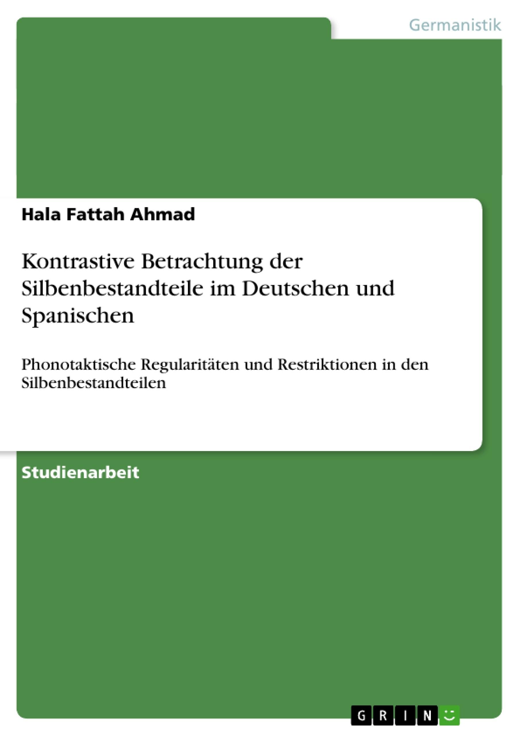 Titel: Kontrastive Betrachtung der Silbenbestandteile im Deutschen und Spanischen