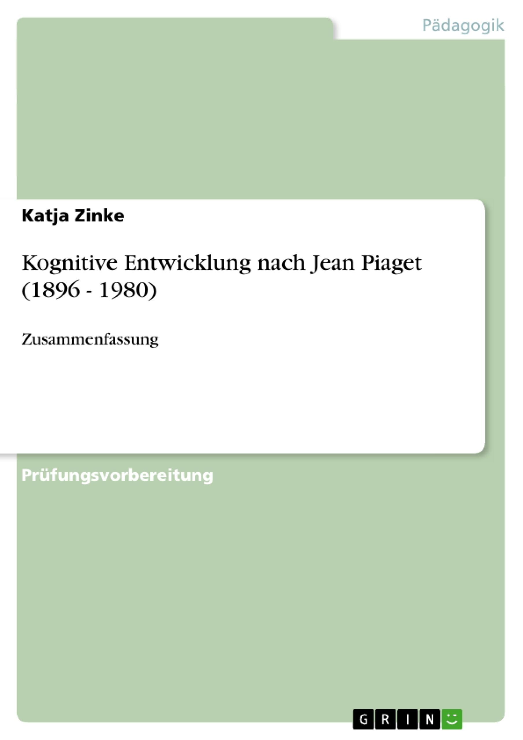 Titel: Kognitive Entwicklung nach Jean Piaget (1896 - 1980)