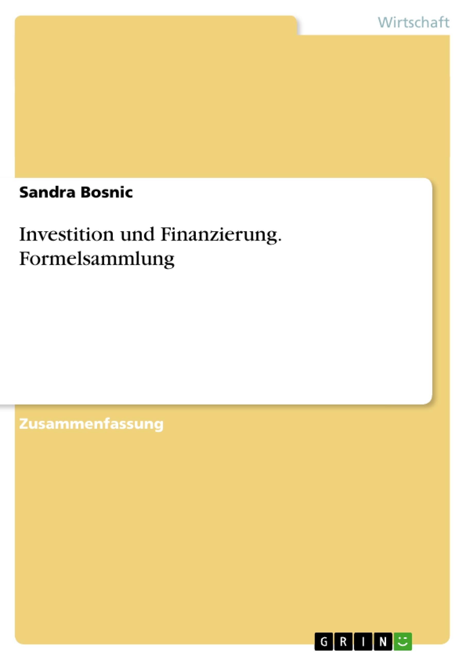 Titel: Investition und Finanzierung. Formelsammlung