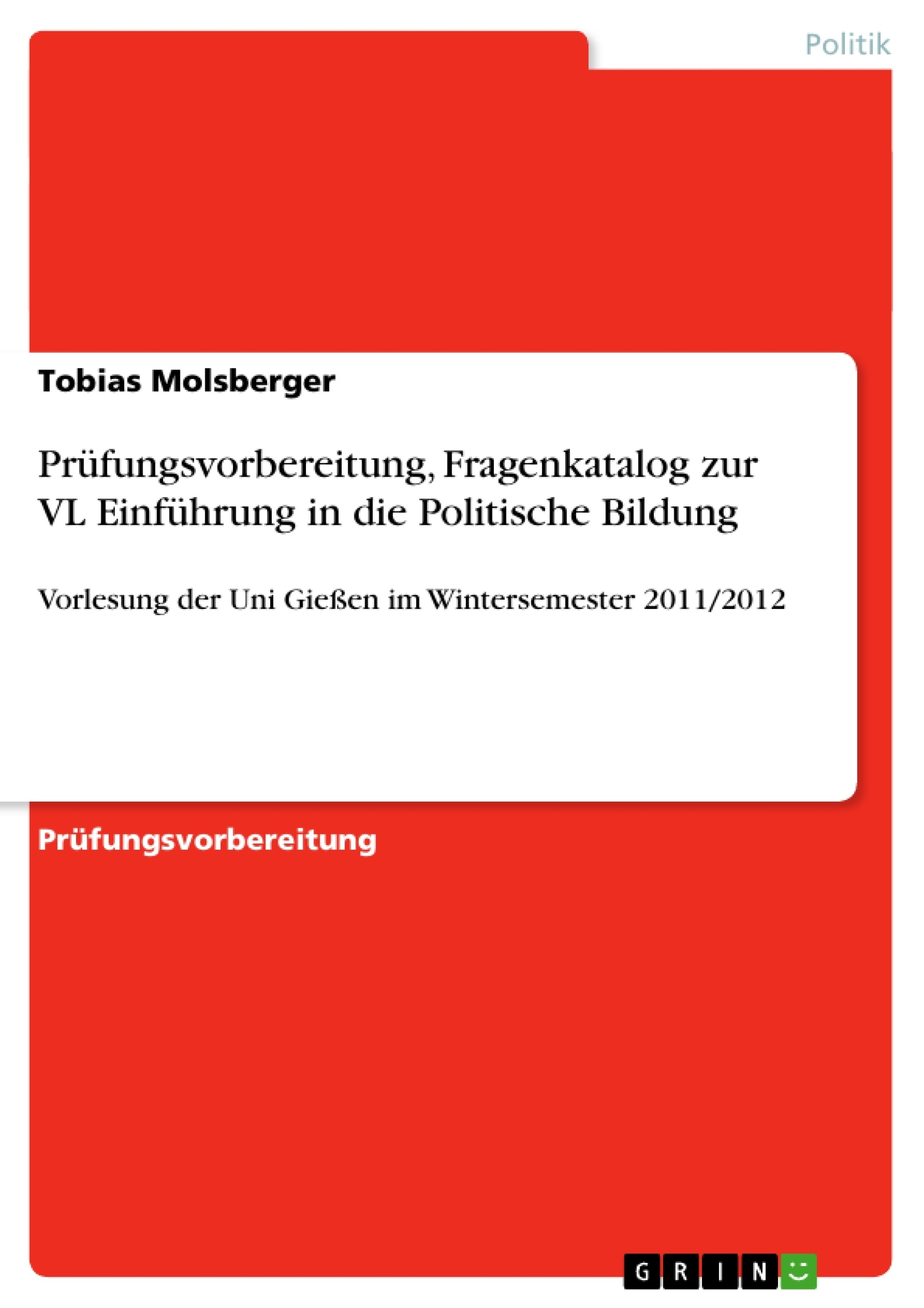 Titel: Prüfungsvorbereitung, Fragenkatalog zur VL Einführung in die Politische Bildung