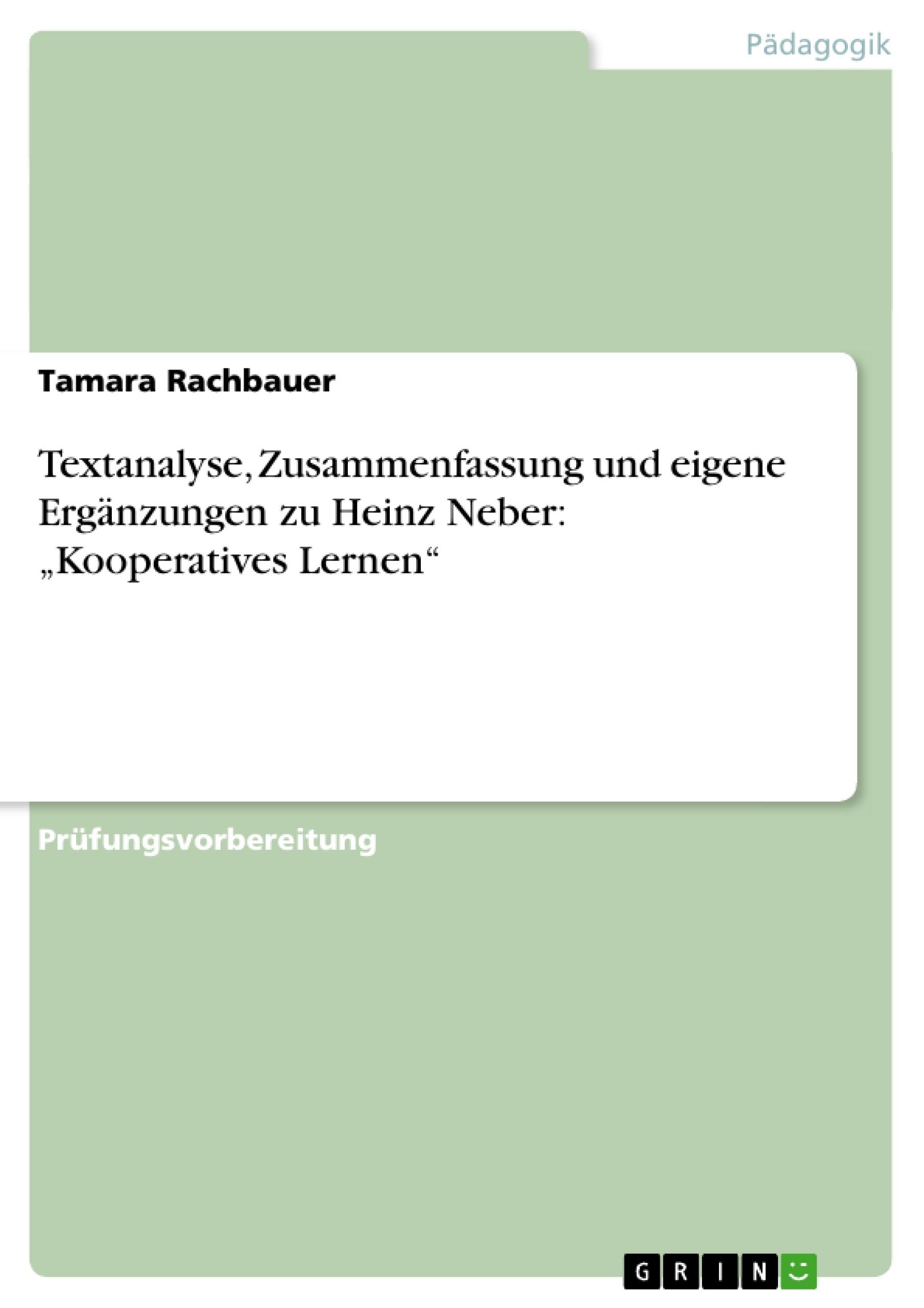 """Titel: Textanalyse, Zusammenfassung und eigene Ergänzungen zu Heinz Neber: """"Kooperatives Lernen"""""""