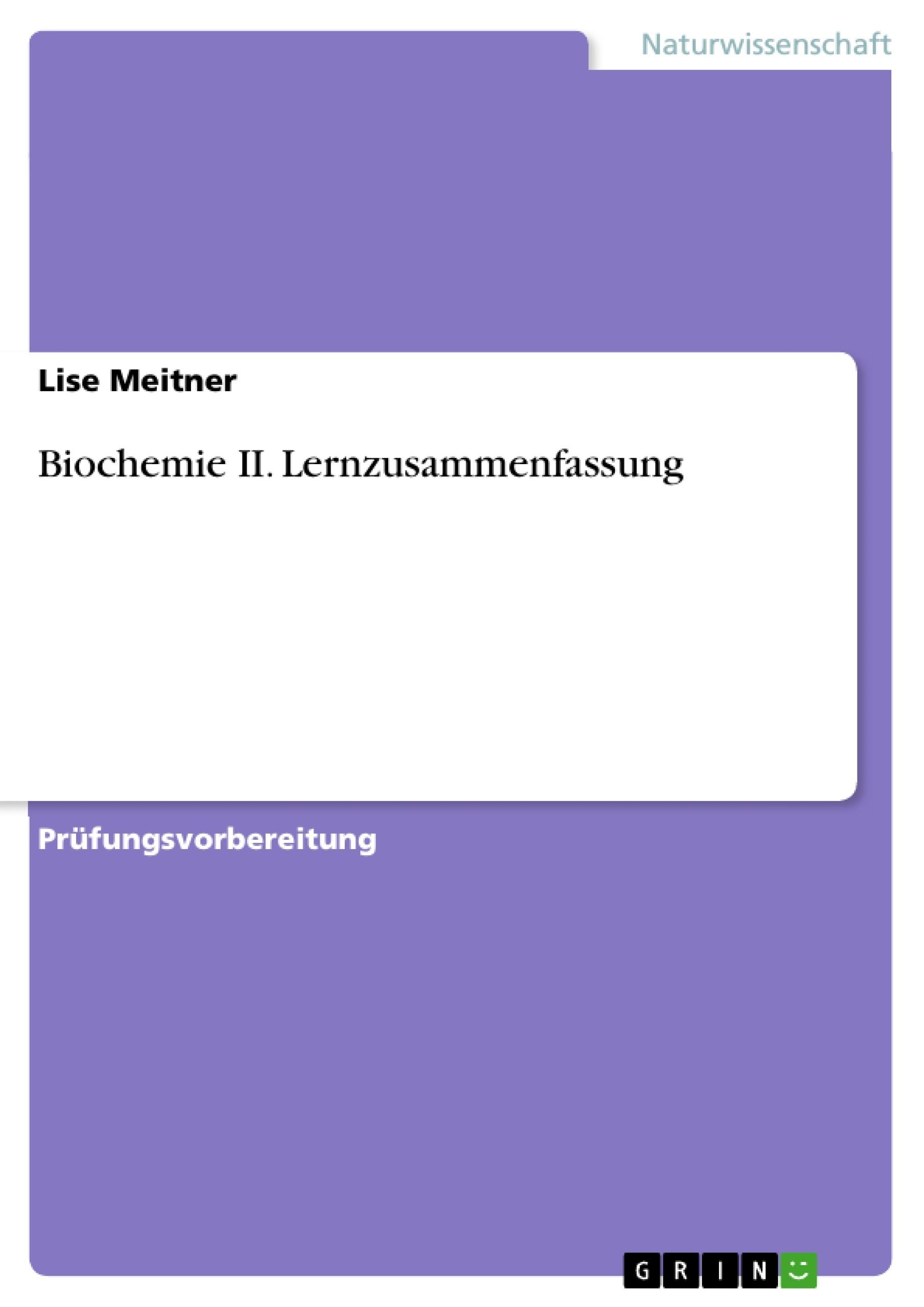 Titel: Biochemie II. Lernzusammenfassung