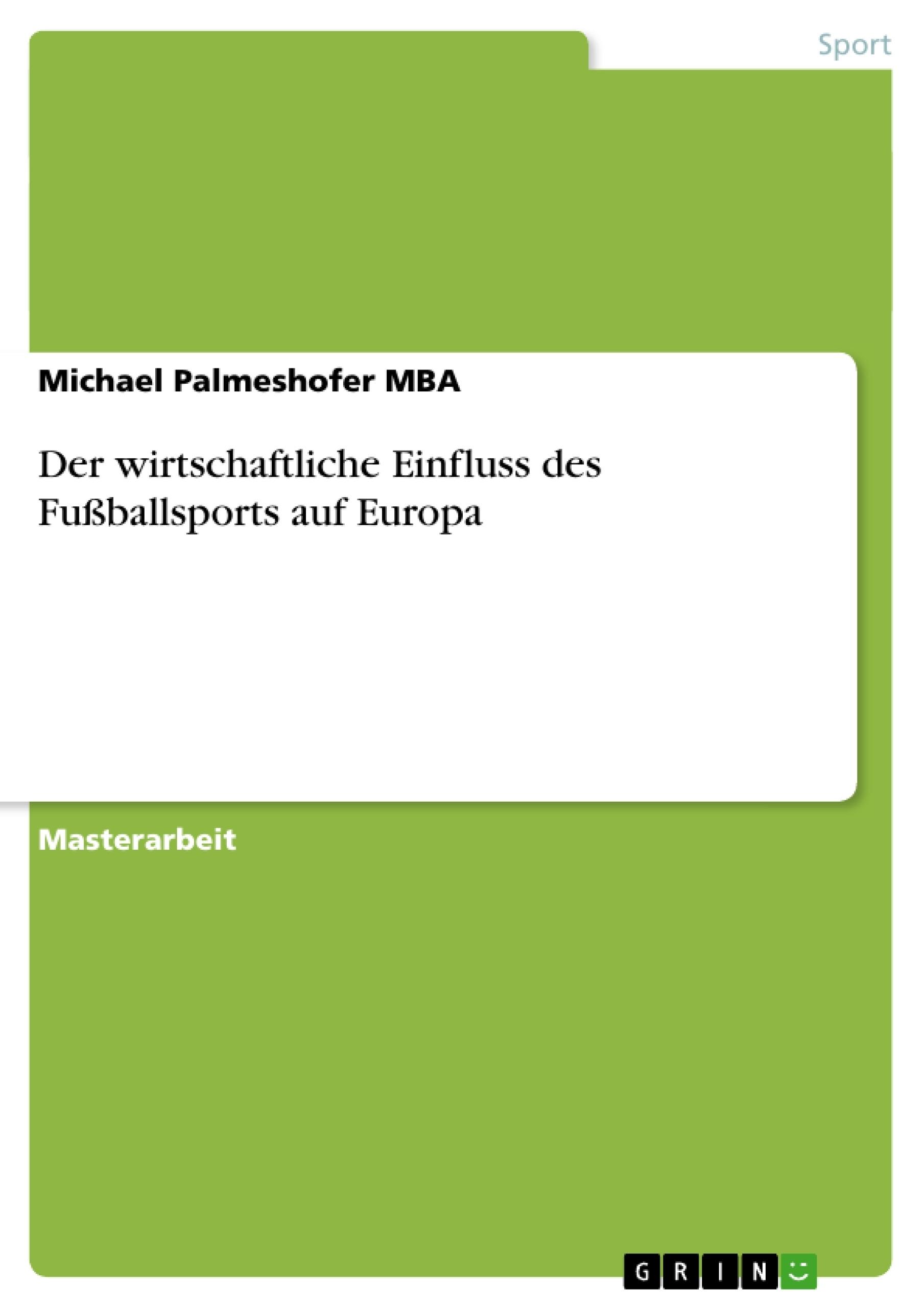 Titel: Der wirtschaftliche Einfluss des Fußballsports auf Europa