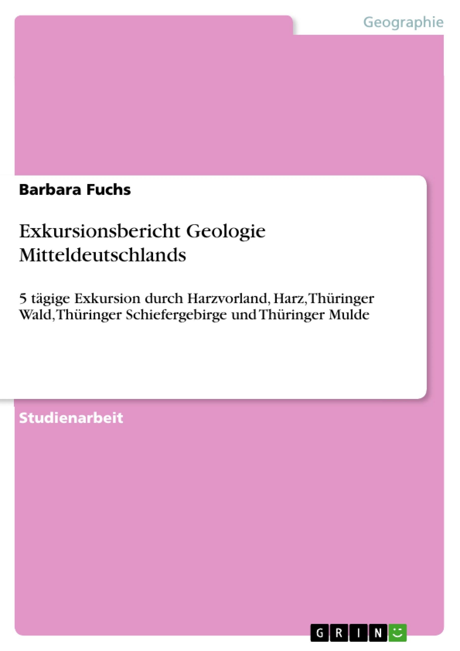 Titel: Exkursionsbericht Geologie Mitteldeutschlands