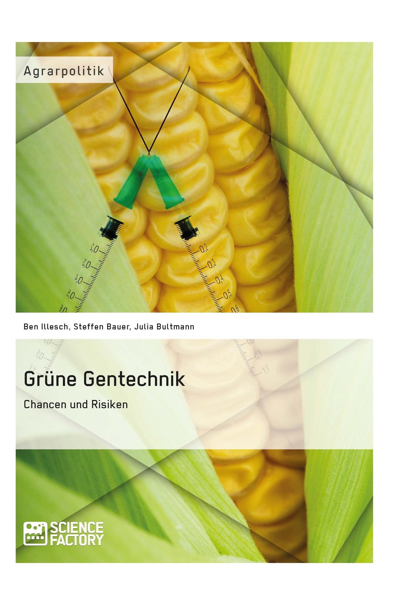 Titel: Grüne Gentechnik – Chancen und Risiken