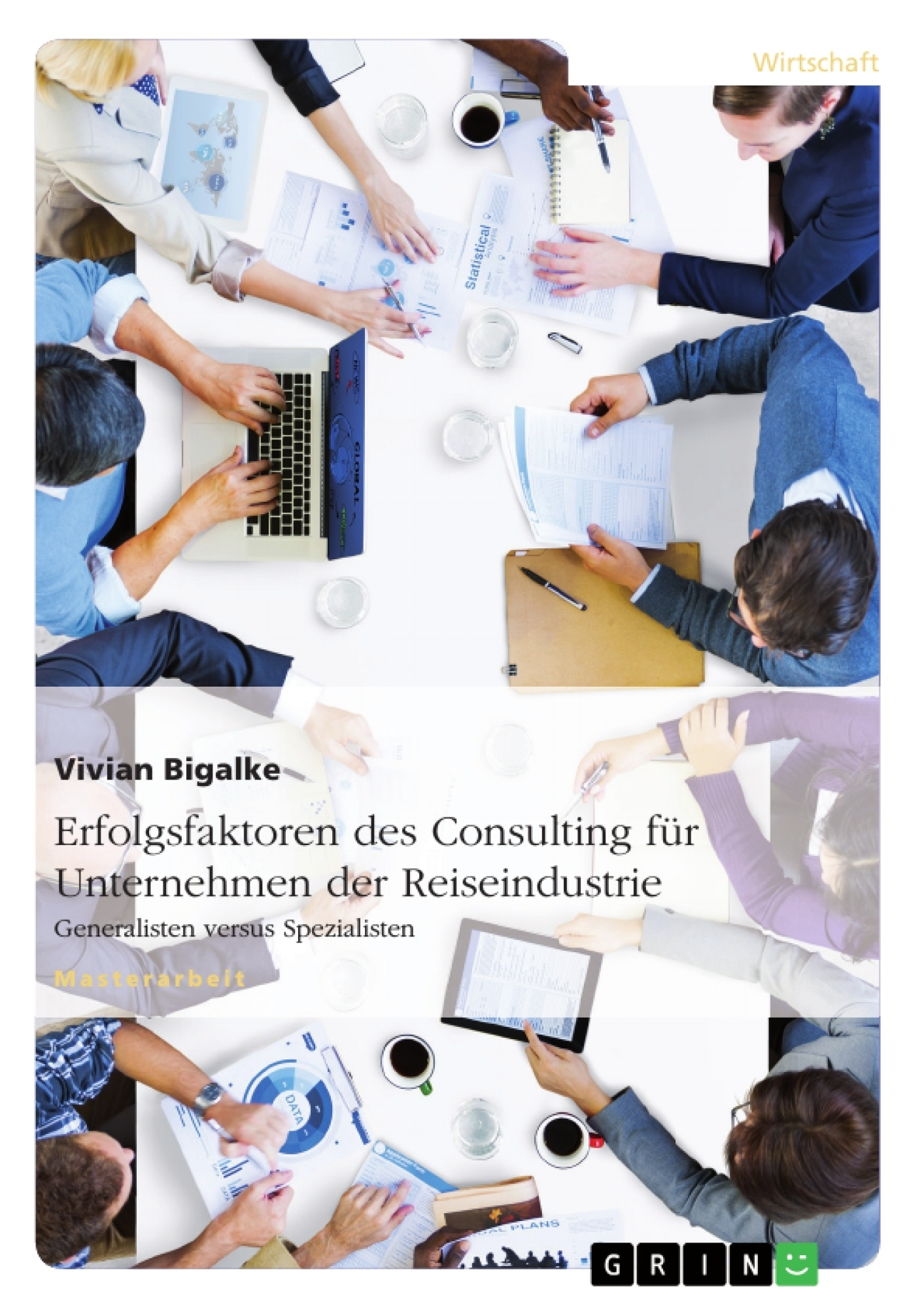 Titel: Erfolgsfaktoren des Consulting für Unternehmen der Reiseindustrie. Generalisten versus Spezialisten
