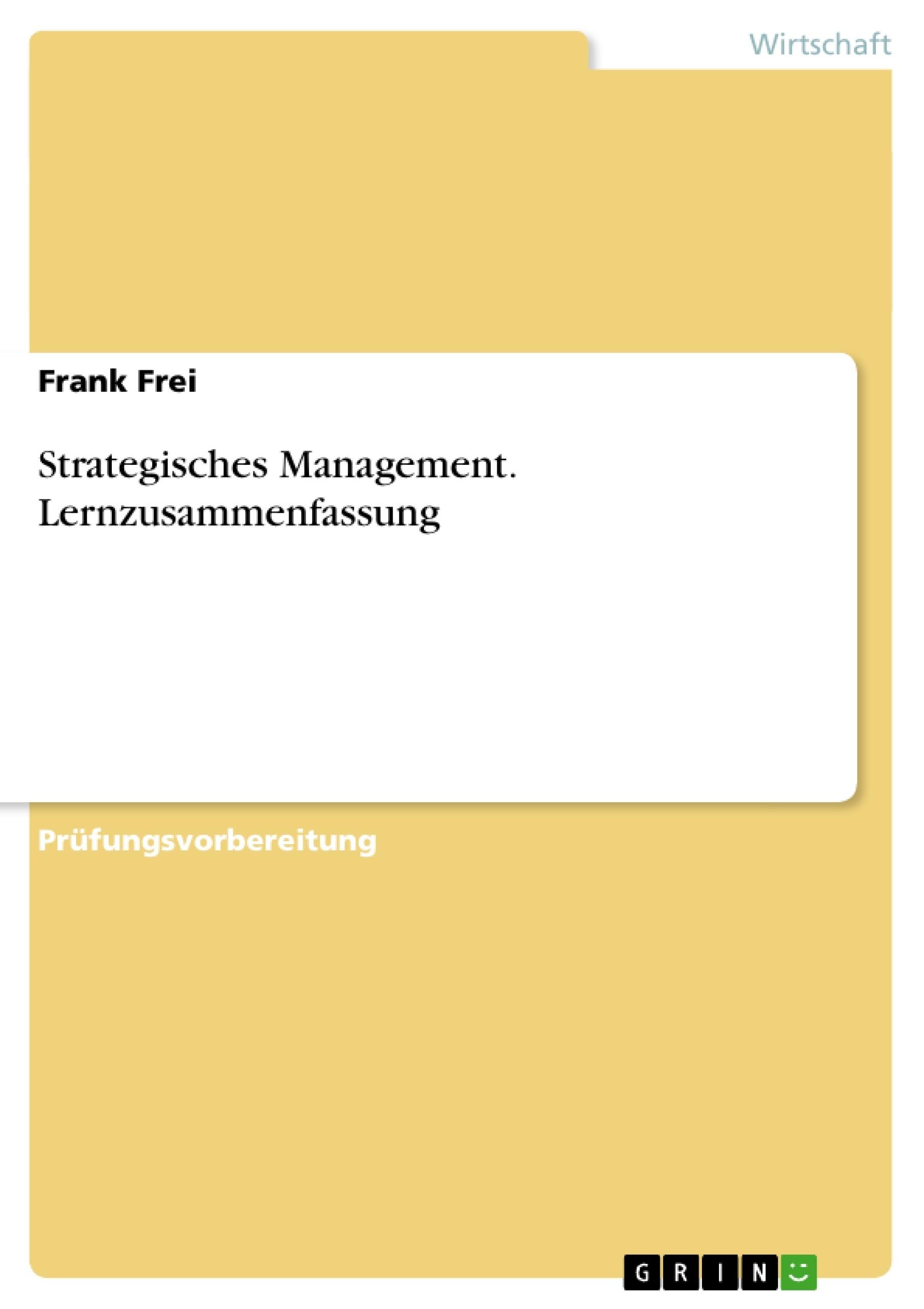 Titel: Strategisches Management. Lernzusammenfassung