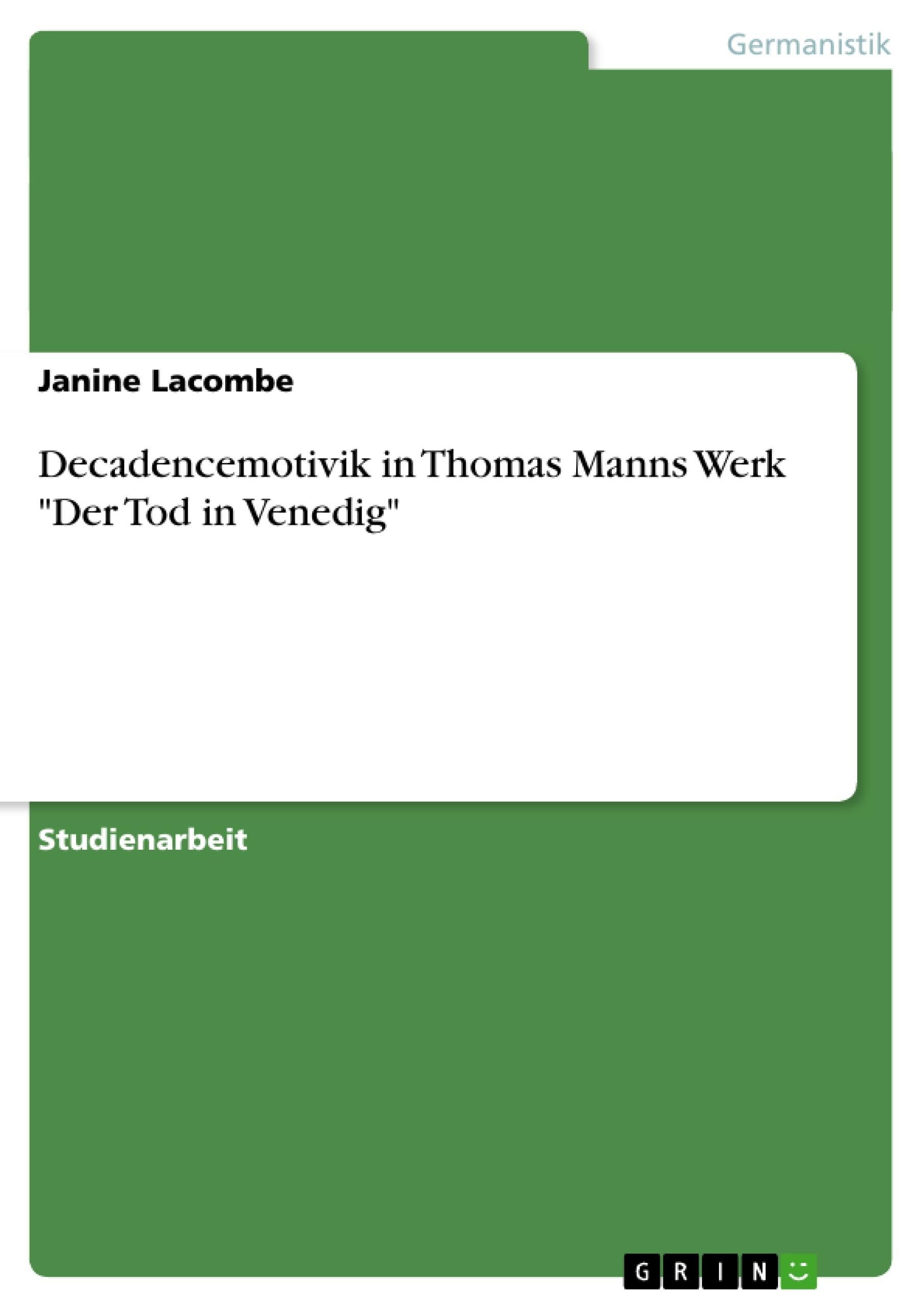 """Titel: Decadencemotivik in Thomas Manns Werk """"Der Tod in Venedig"""""""