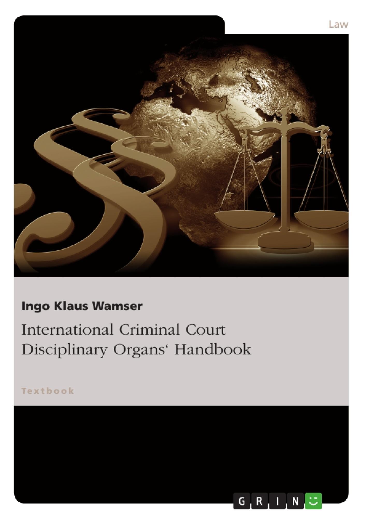 Title: International Criminal Court Disciplinary Organs' Handbook