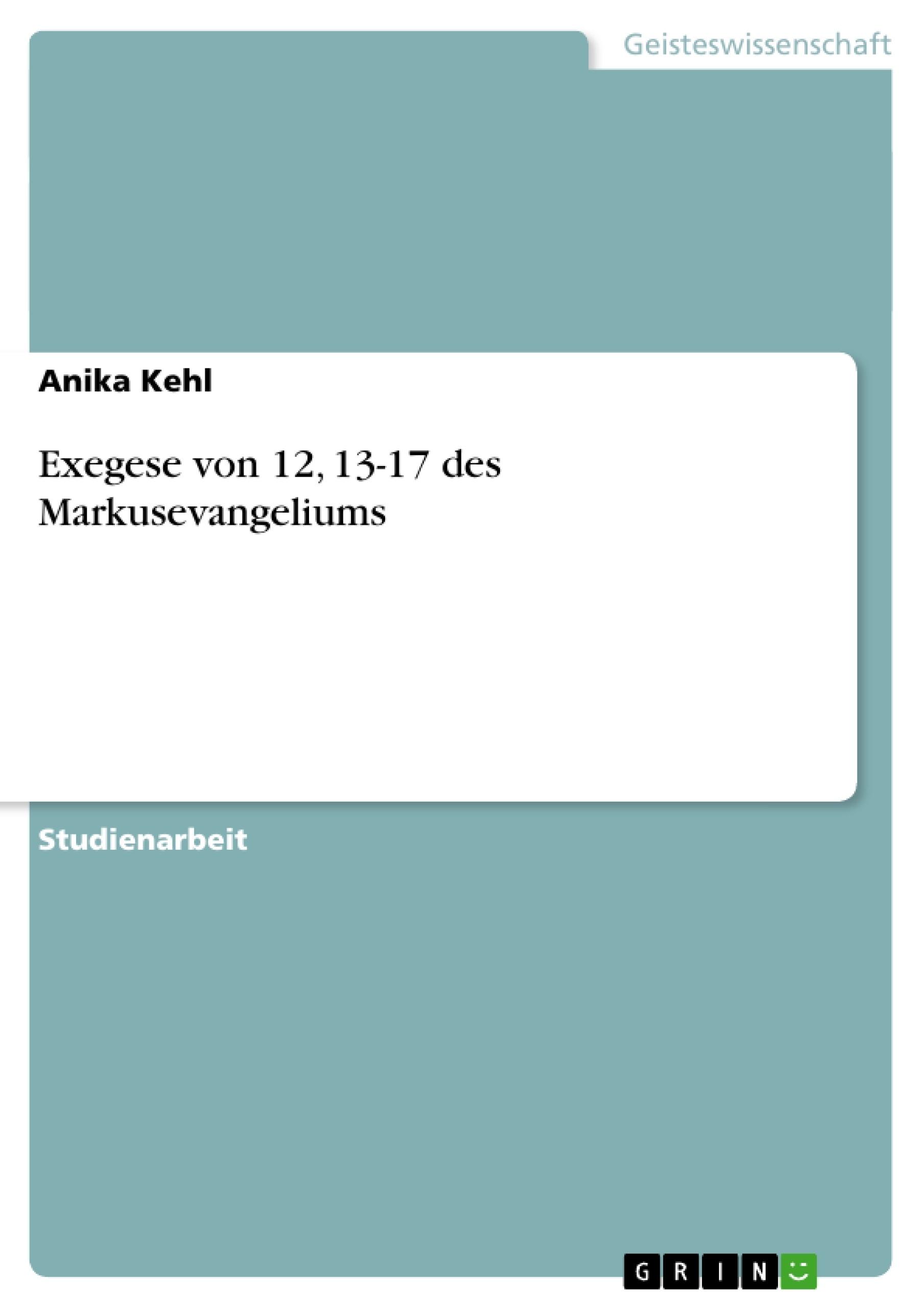 Titel: Exegese von 12, 13-17 des Markusevangeliums
