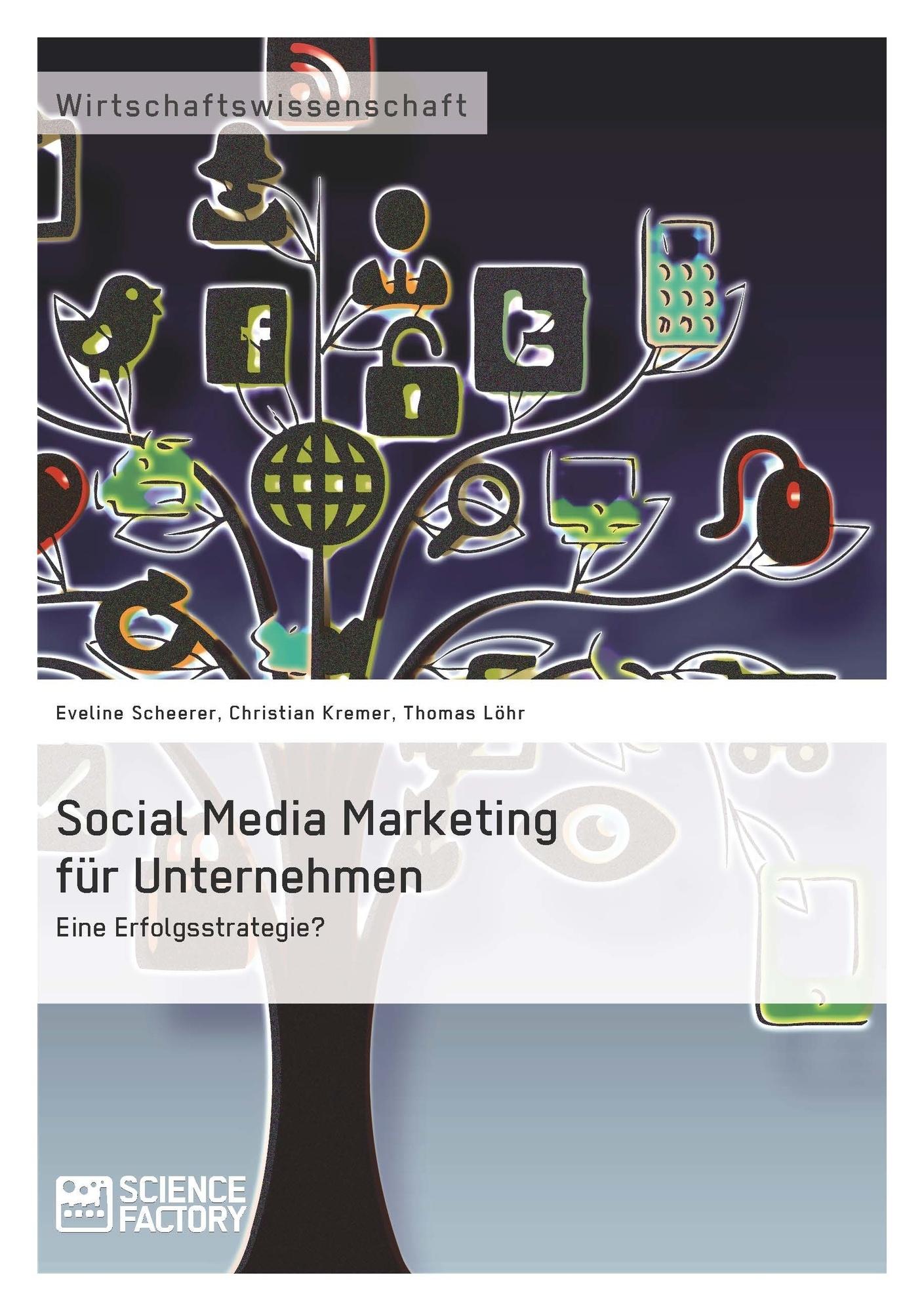 Titel: Social Media Marketing für Unternehmen. Eine Erfolgsstrategie?