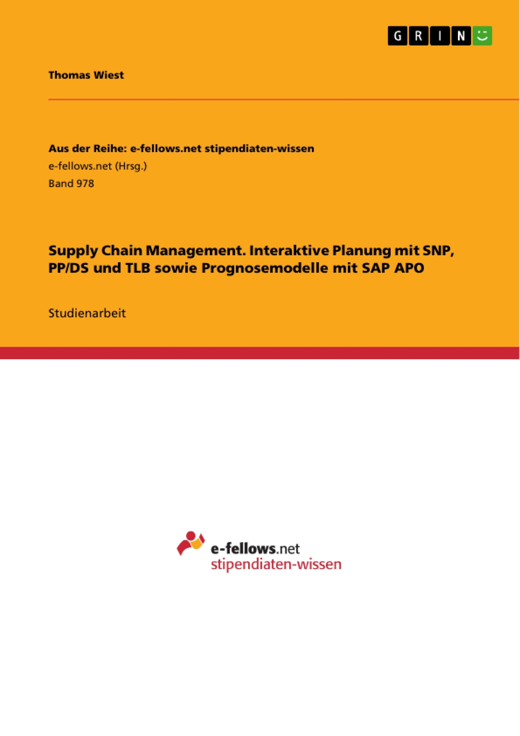 Titel: Supply Chain Management. Interaktive Planung mit SNP, PP/DS und TLB sowie Prognosemodelle mit SAP APO