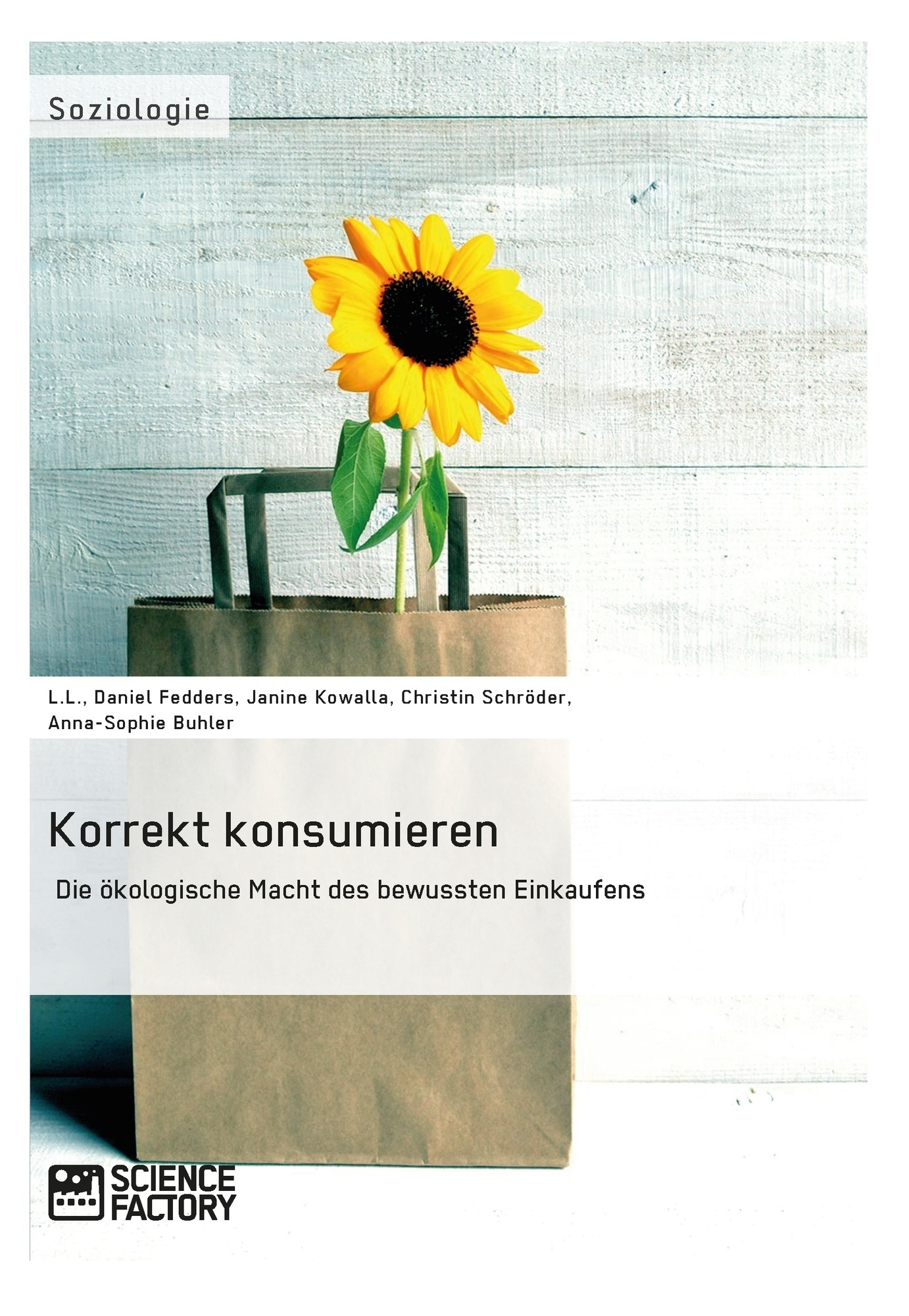 Titel: Korrekt konsumieren. Die ökologische Macht des bewussten Einkaufens