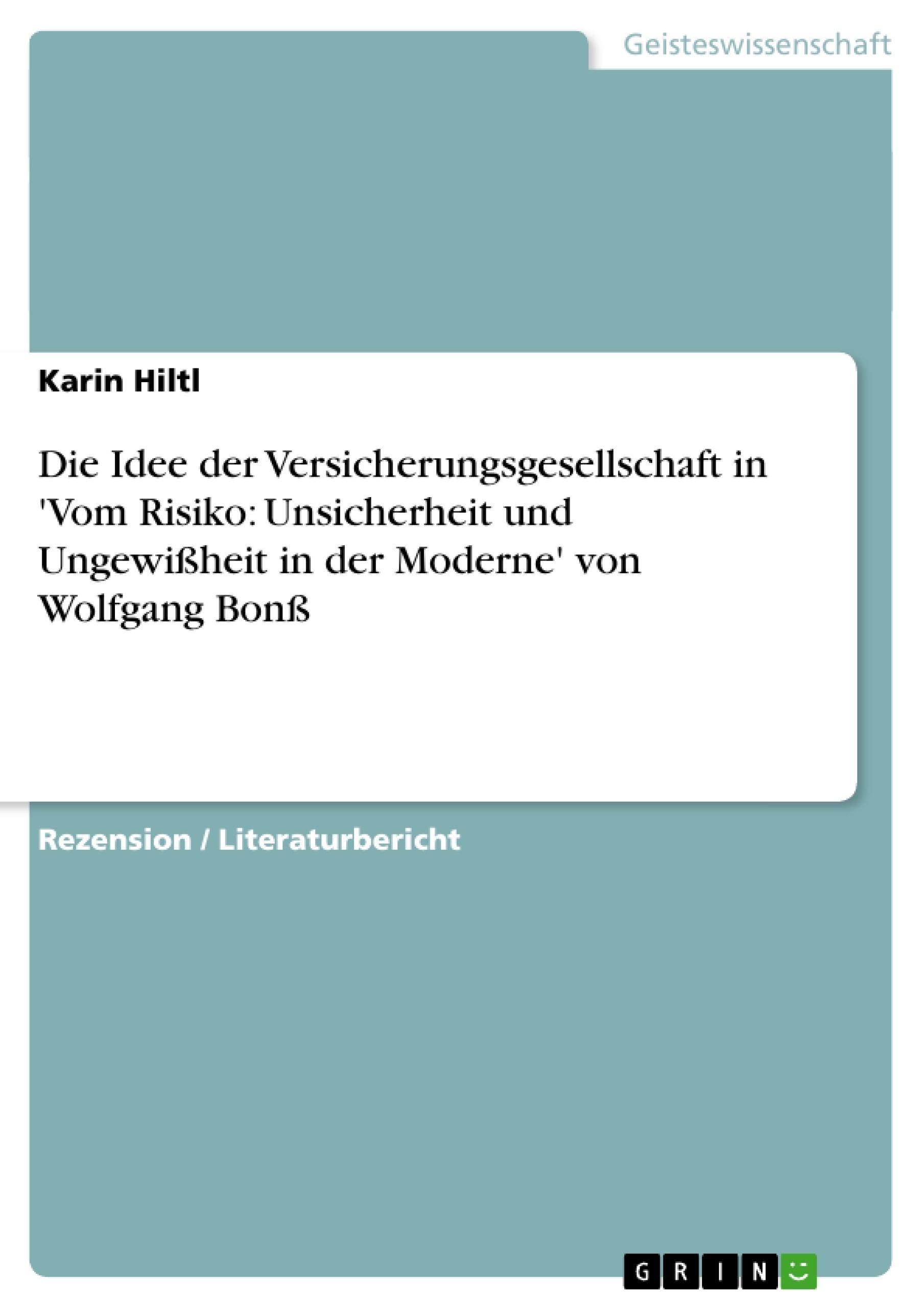 Titel: Die Idee der Versicherungsgesellschaft in 'Vom Risiko: Unsicherheit und Ungewißheit in der Moderne' von Wolfgang Bonß