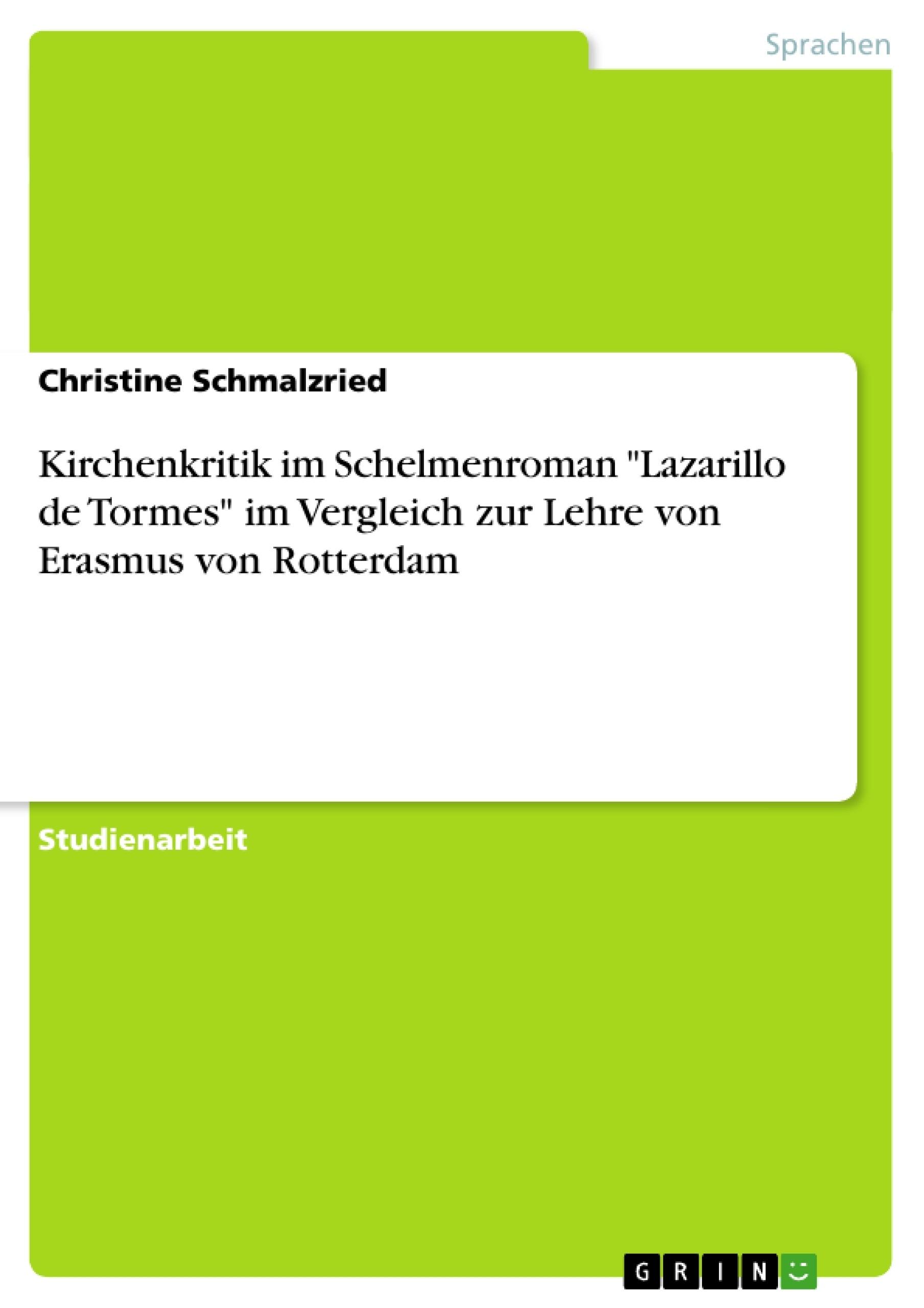 """Titel: Kirchenkritik im Schelmenroman """"Lazarillo de Tormes"""" im Vergleich zur Lehre von Erasmus von Rotterdam"""