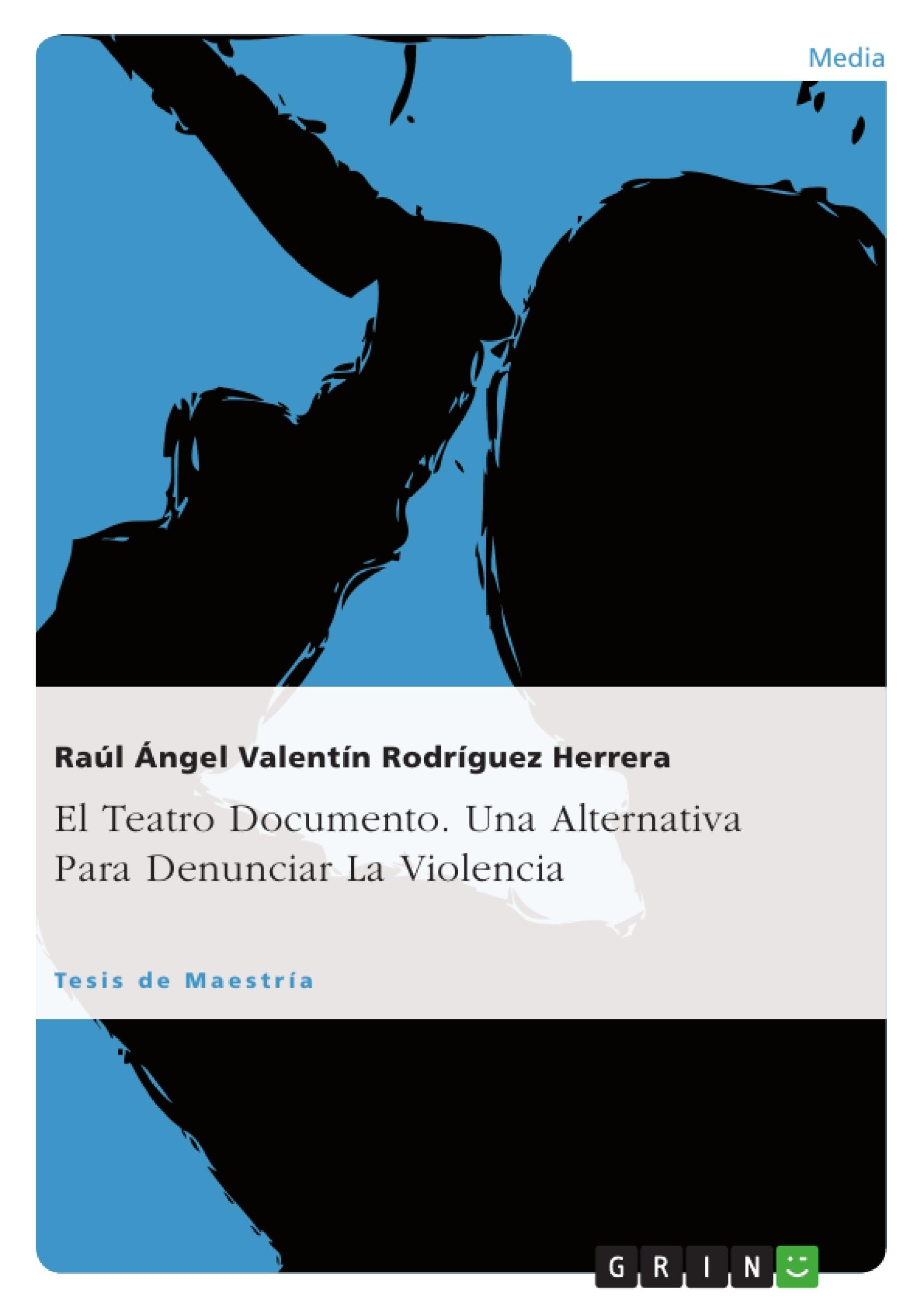 Título: El Teatro Documento. Una Alternativa Para Denunciar La Violencia