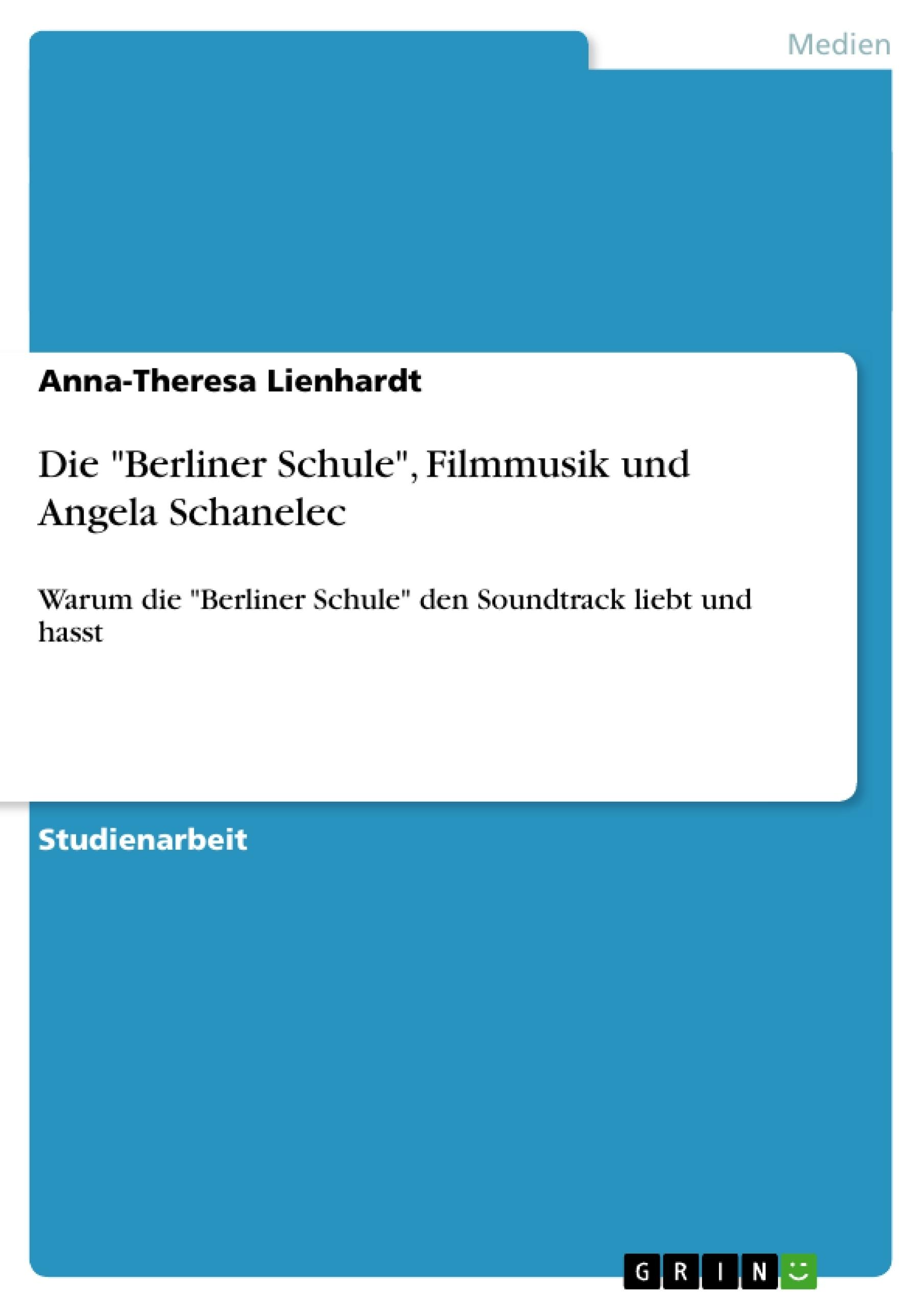 """Titel: Die """"Berliner Schule"""", Filmmusik und Angela Schanelec"""