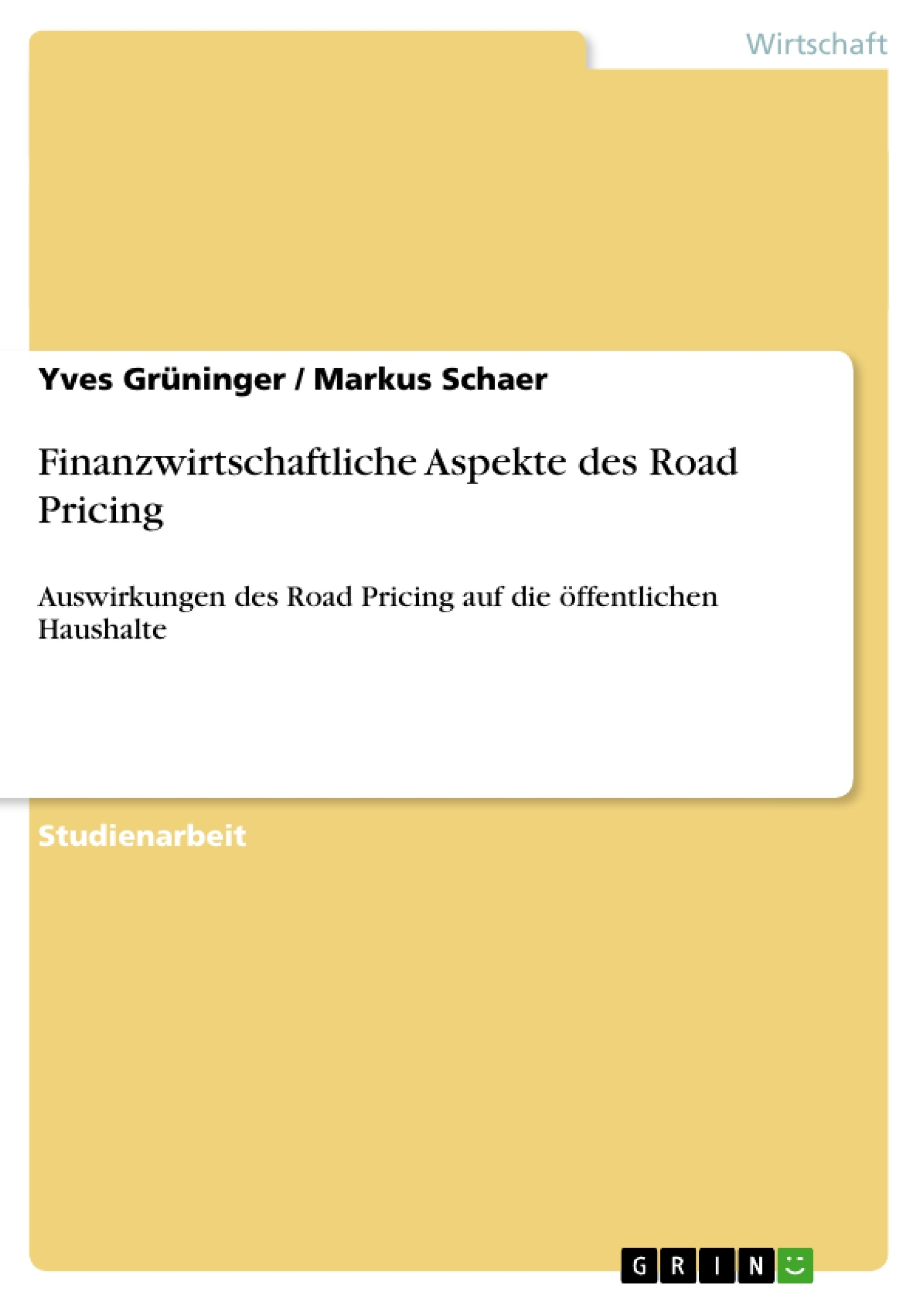 Titel: Finanzwirtschaftliche Aspekte des Road Pricing
