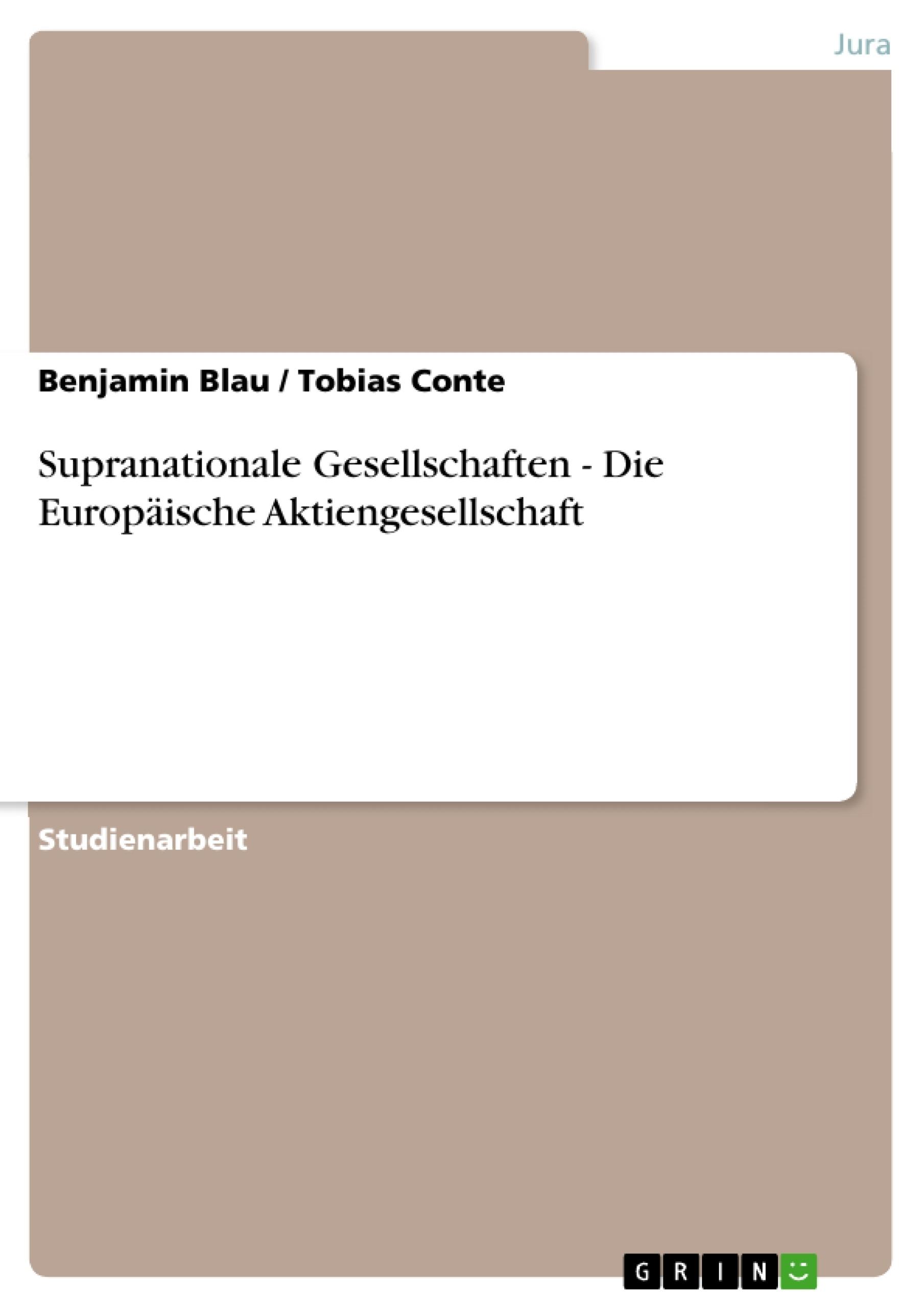 Titel: Supranationale Gesellschaften - Die Europäische Aktiengesellschaft