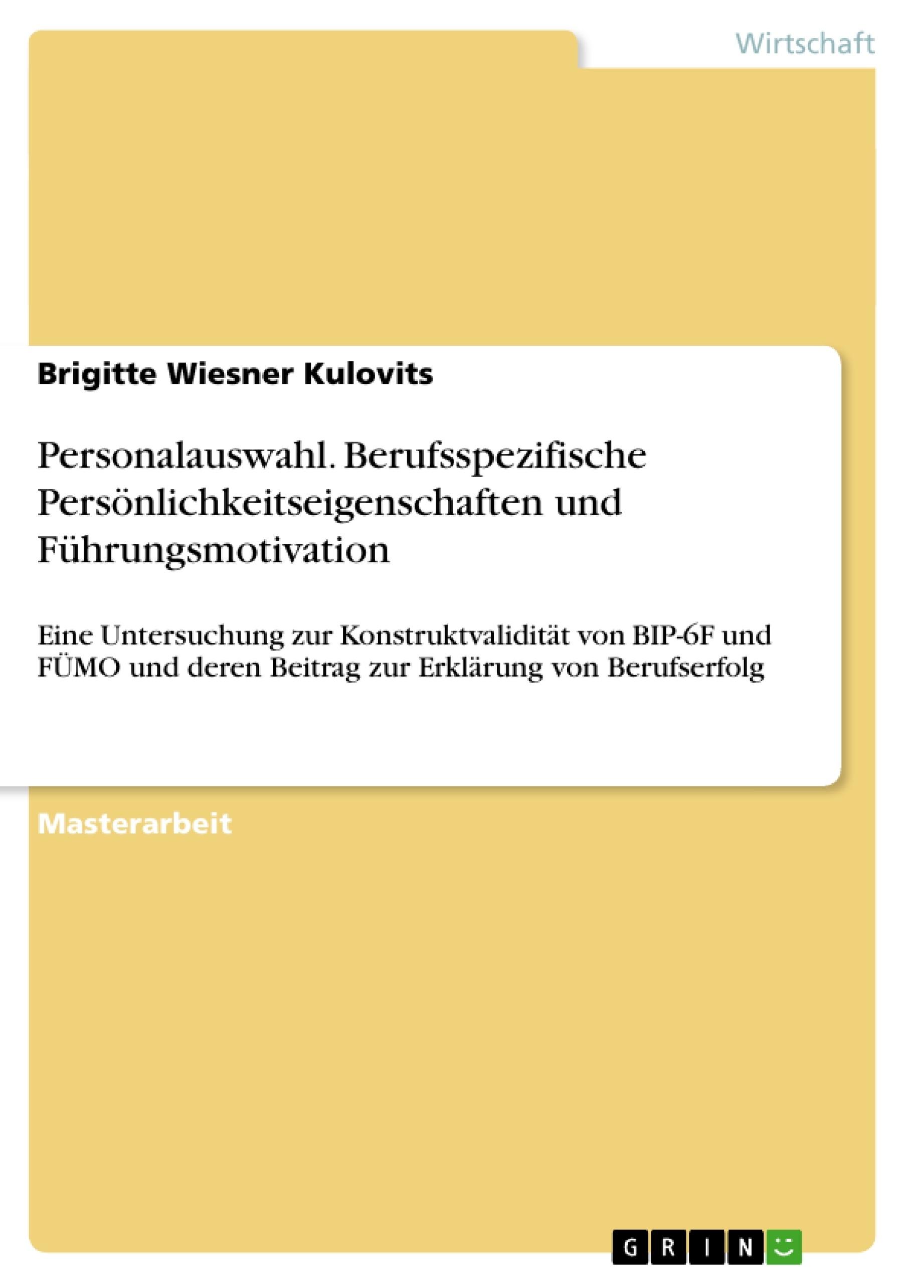 Titel: Personalauswahl. Berufsspezifische Persönlichkeitseigenschaften und Führungsmotivation