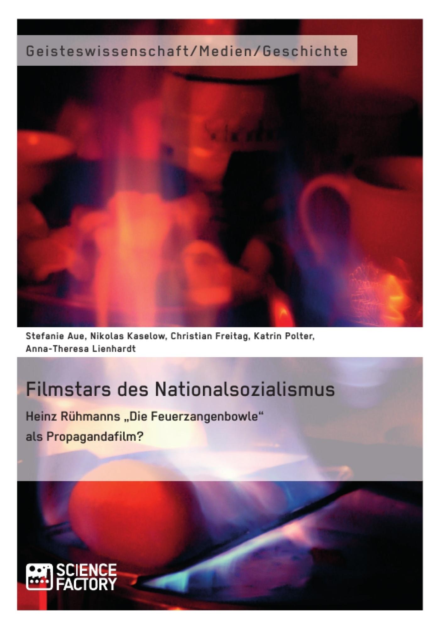 """Titel: Filmstars des Nationalsozialismus. Heinz Rühmanns """"Die Feuerzangenbowle"""" als Propagandafilm?"""