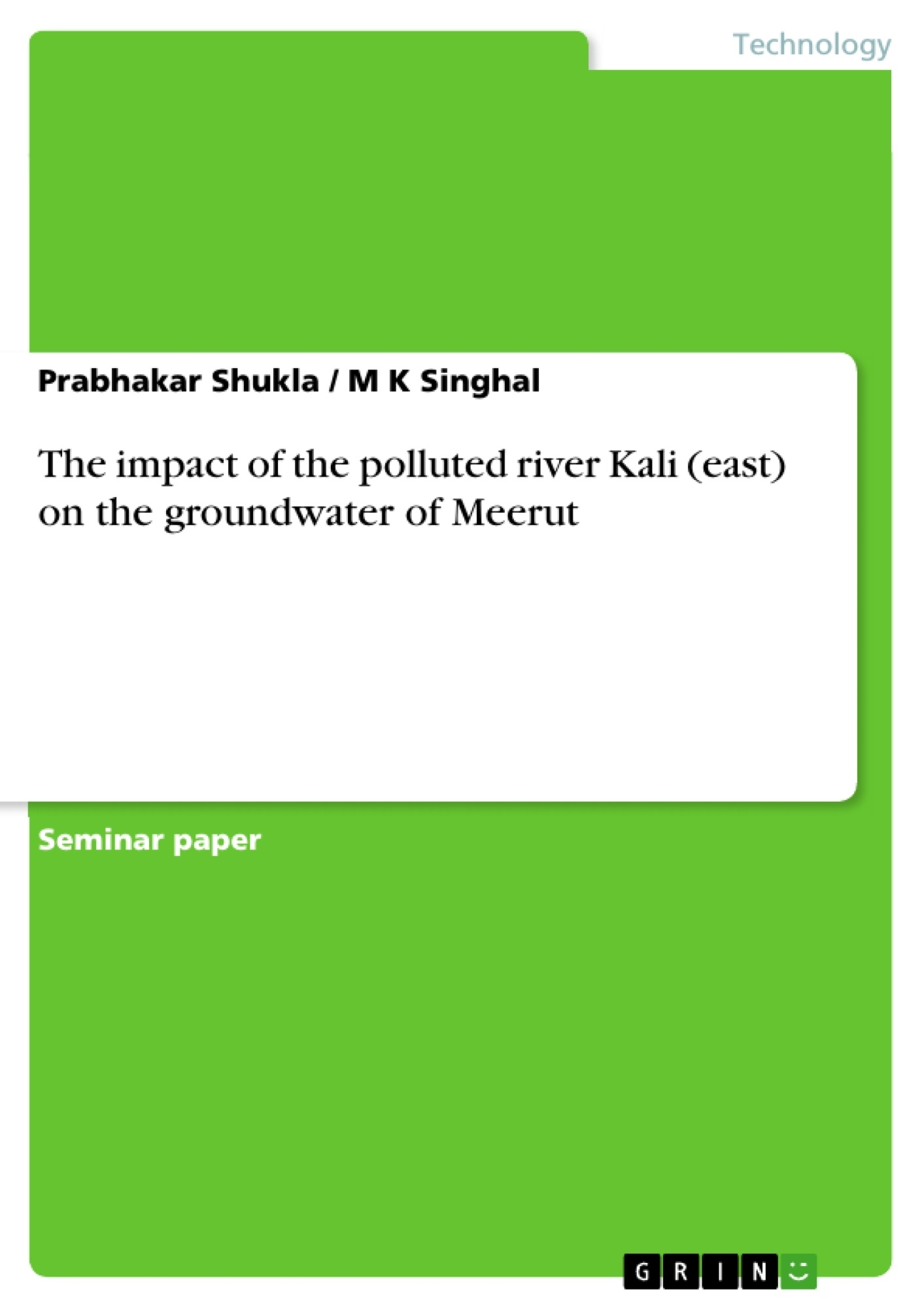 Title: The impact of the polluted river Kali (east) on the groundwater of Meerut