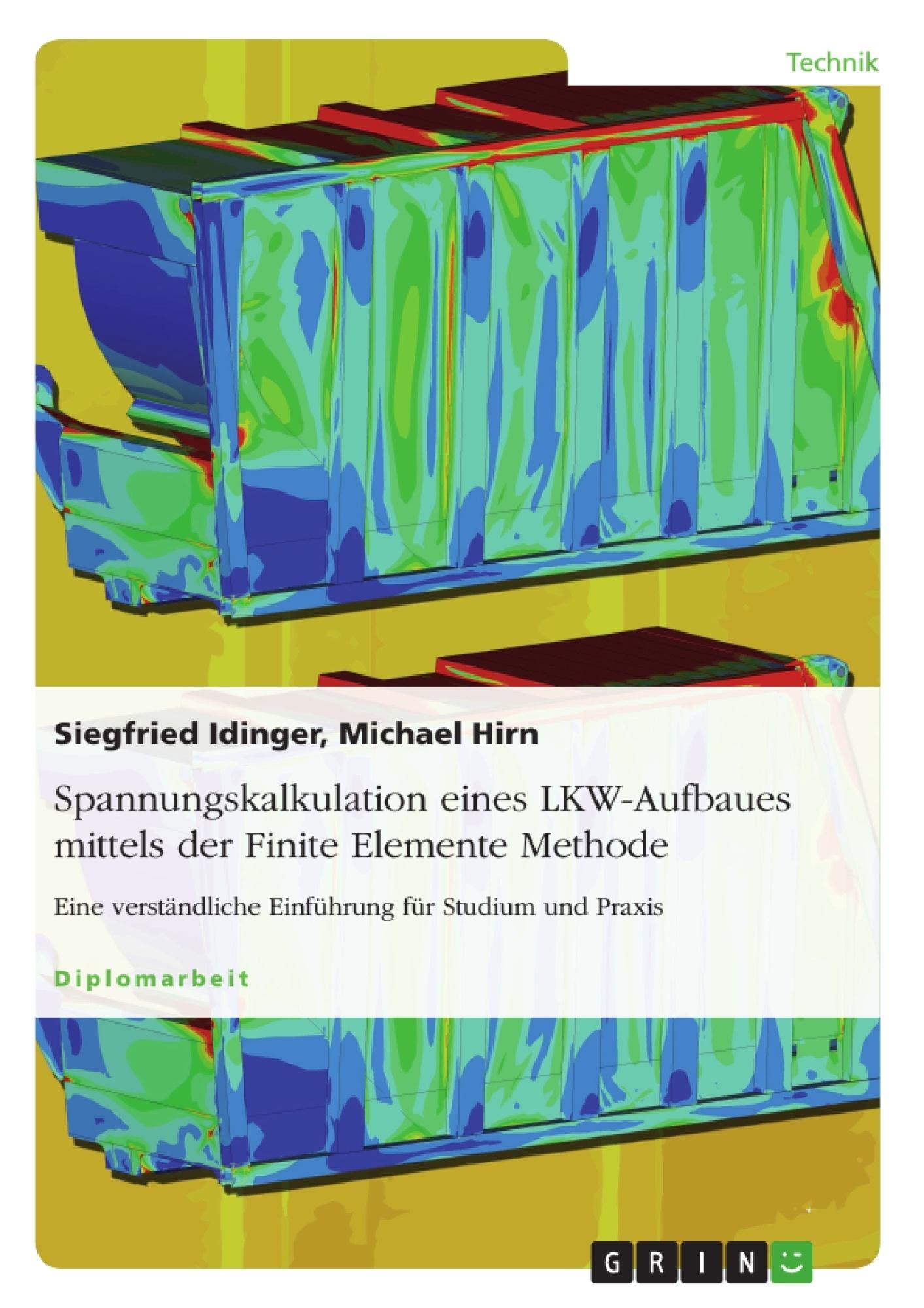 Titel: Spannungskalkulation eines LKW-Aufbaues mittels der Finite Elemente Methode