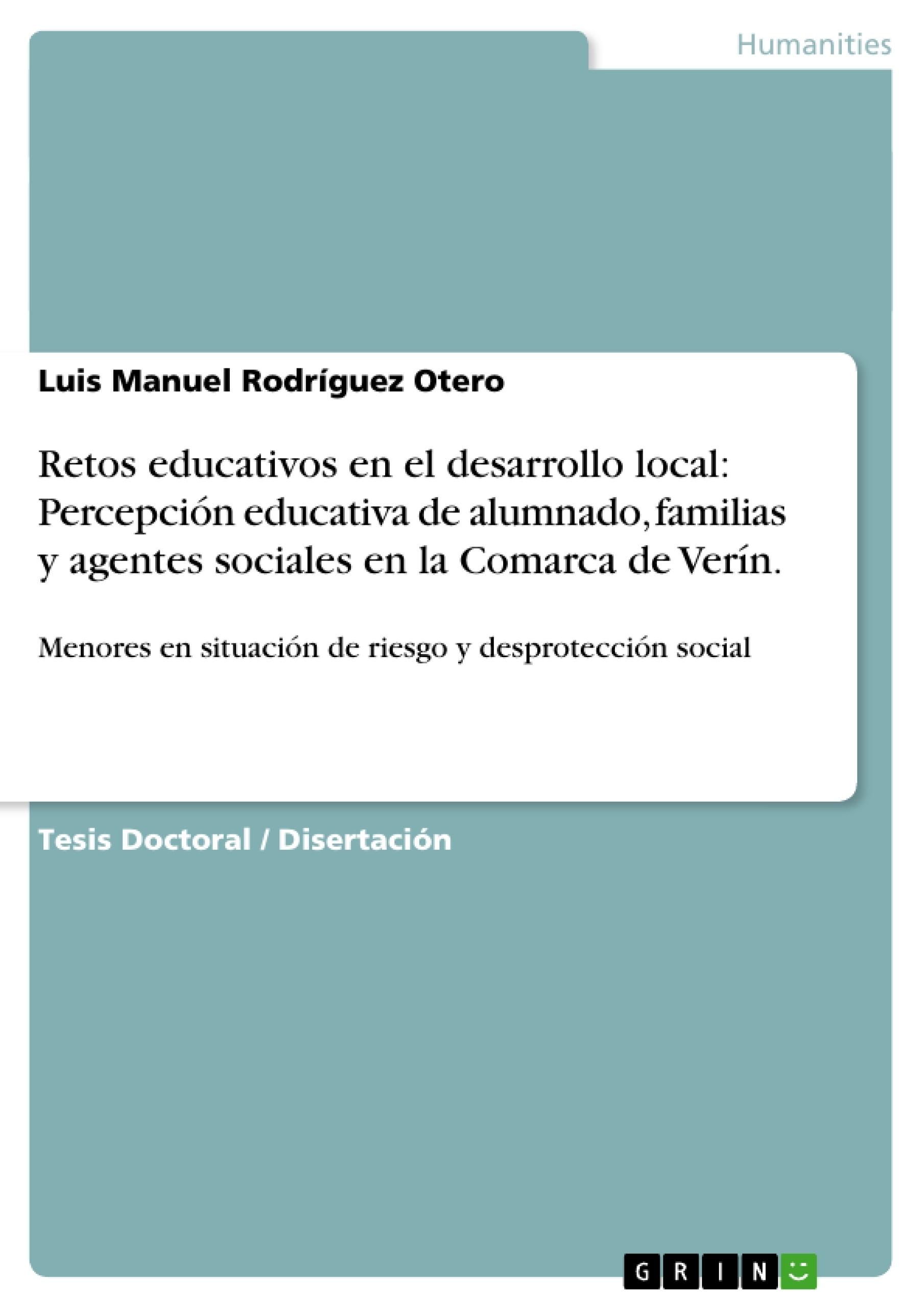 Título: Retos educativos en el desarrollo local: Percepción educativa de alumnado, familias y agentes sociales en la Comarca de Verín.