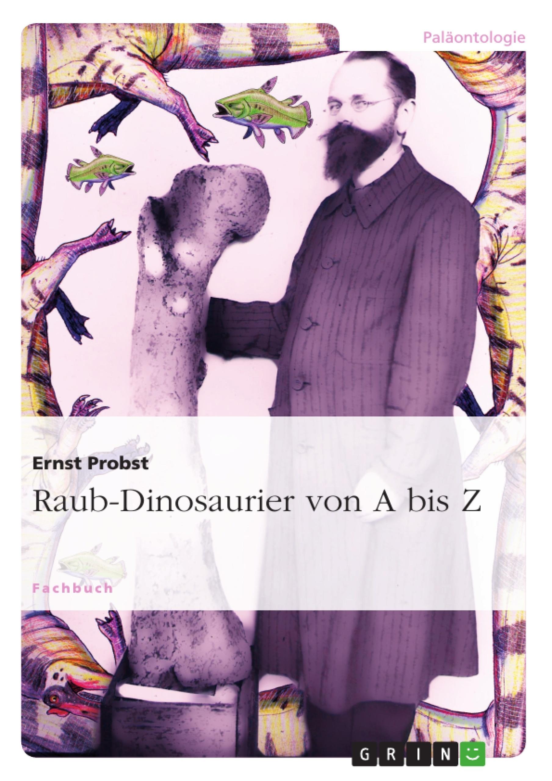 Titel: Raub-Dinosaurier von A bis Z