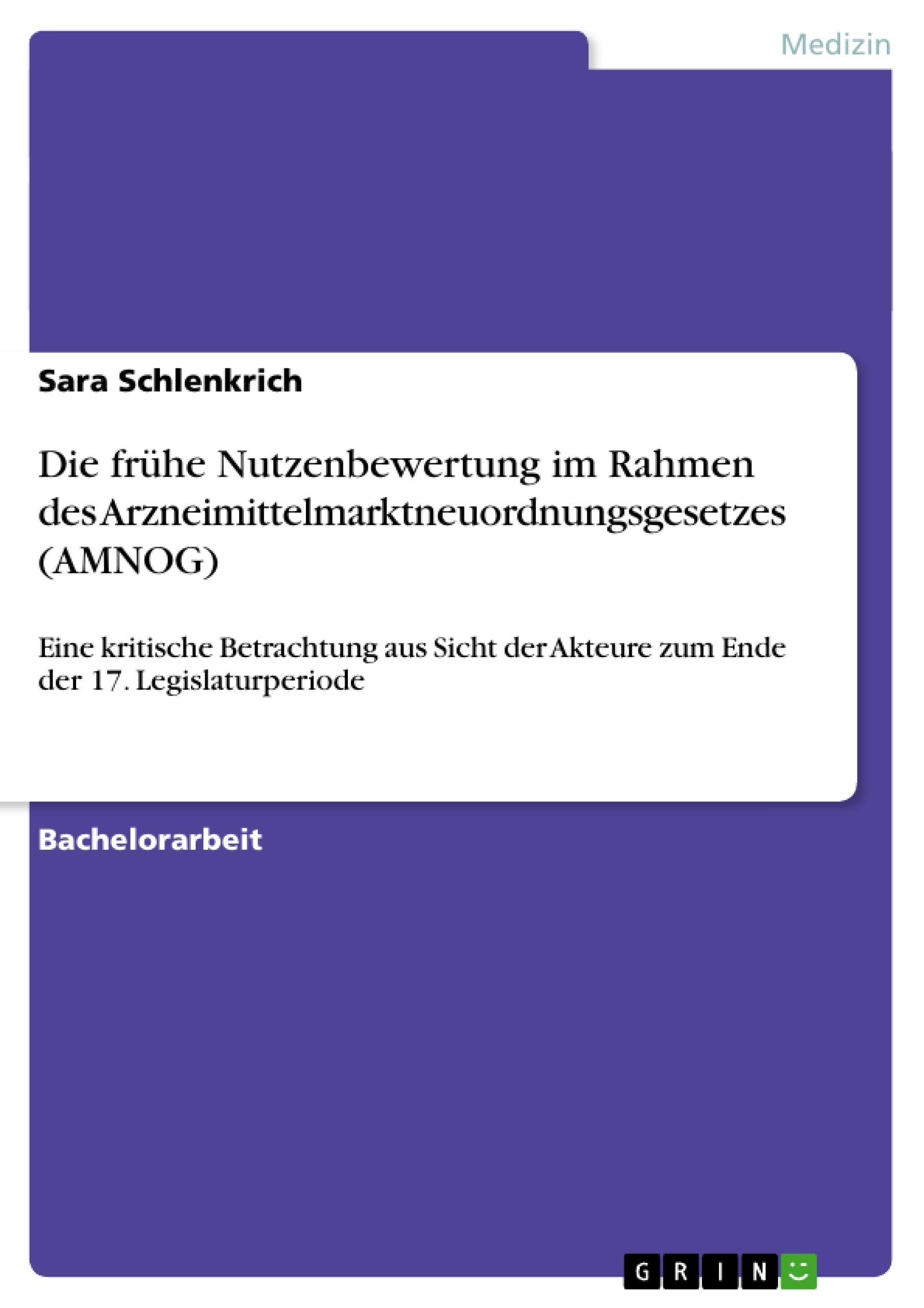 Titel: Die frühe Nutzenbewertung im Rahmen des Arzneimittelmarktneuordnungsgesetzes (AMNOG)