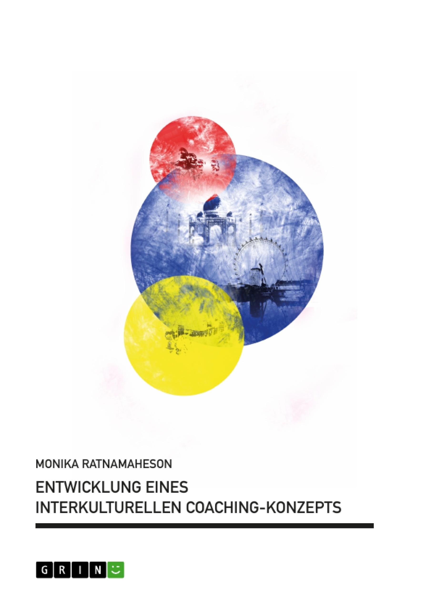 Titel: Entwicklung eines Interkulturellen Coaching-Konzepts