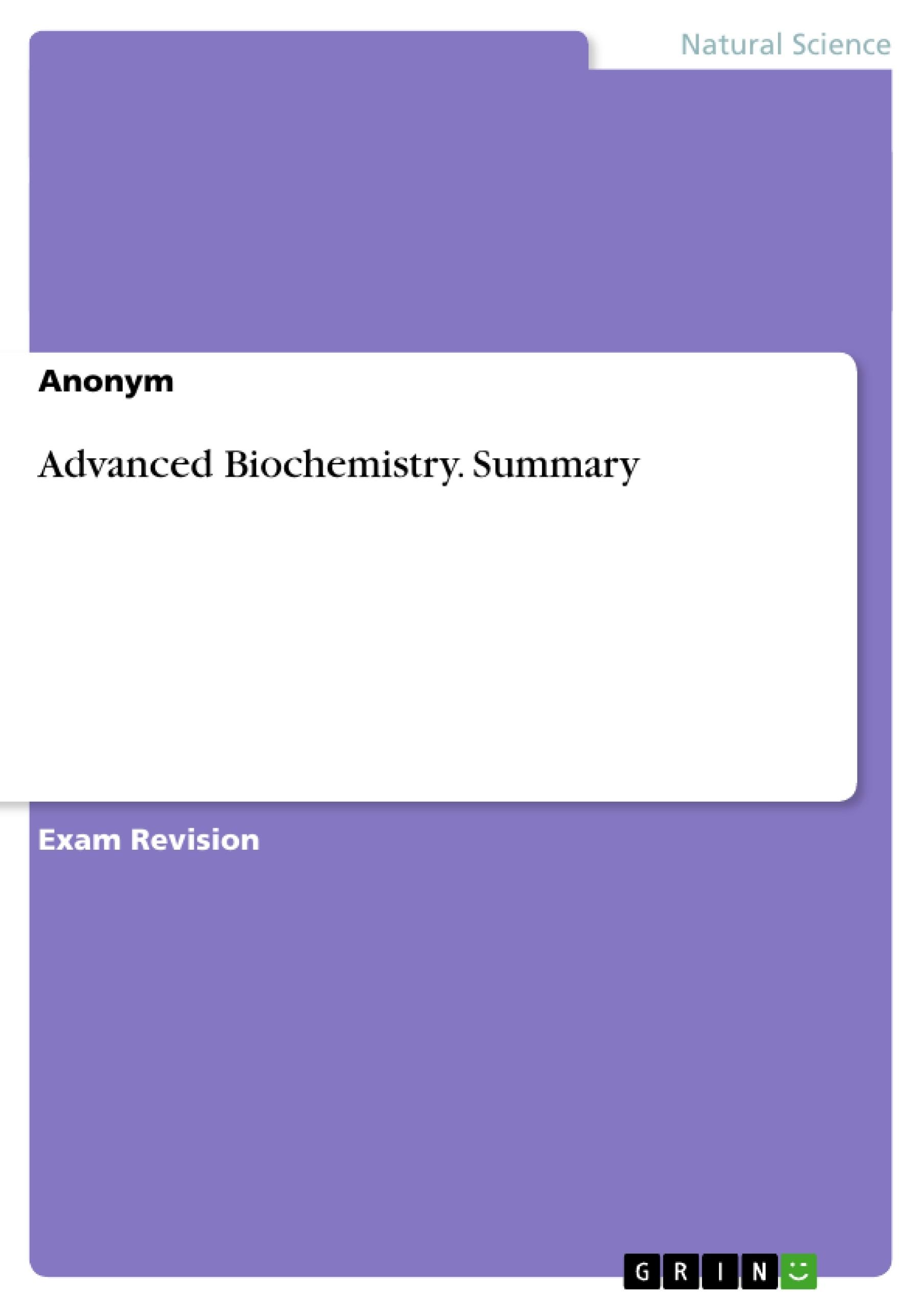 Title: Advanced Biochemistry. Summary