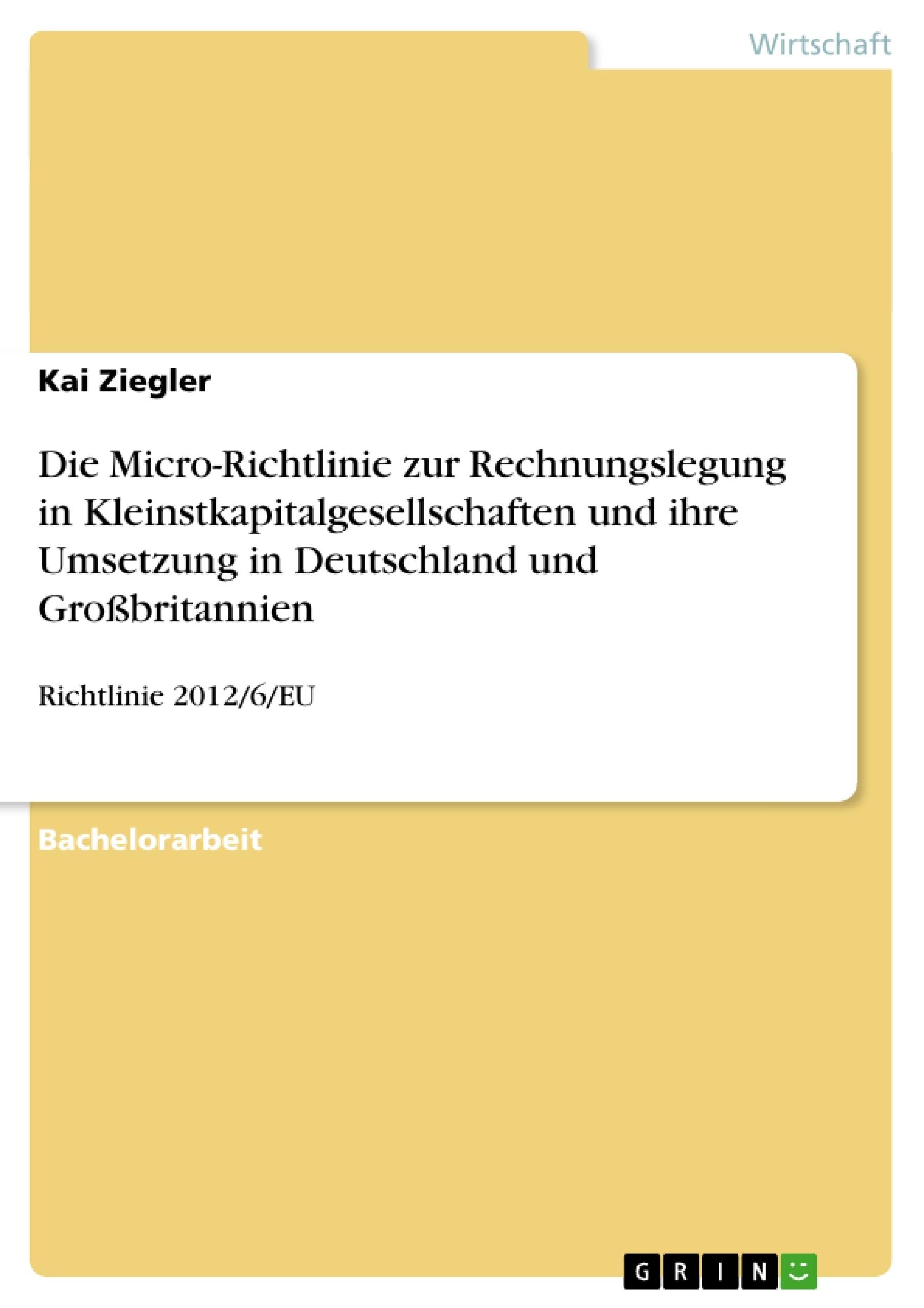 Titel: Die Micro-Richtlinie zur Rechnungslegung in Kleinstkapitalgesellschaften und ihre Umsetzung in Deutschland und Großbritannien