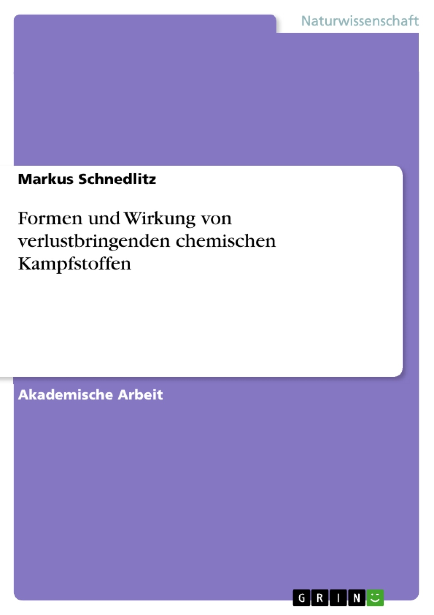 Titel: Formen und Wirkung von verlustbringenden chemischen Kampfstoffen
