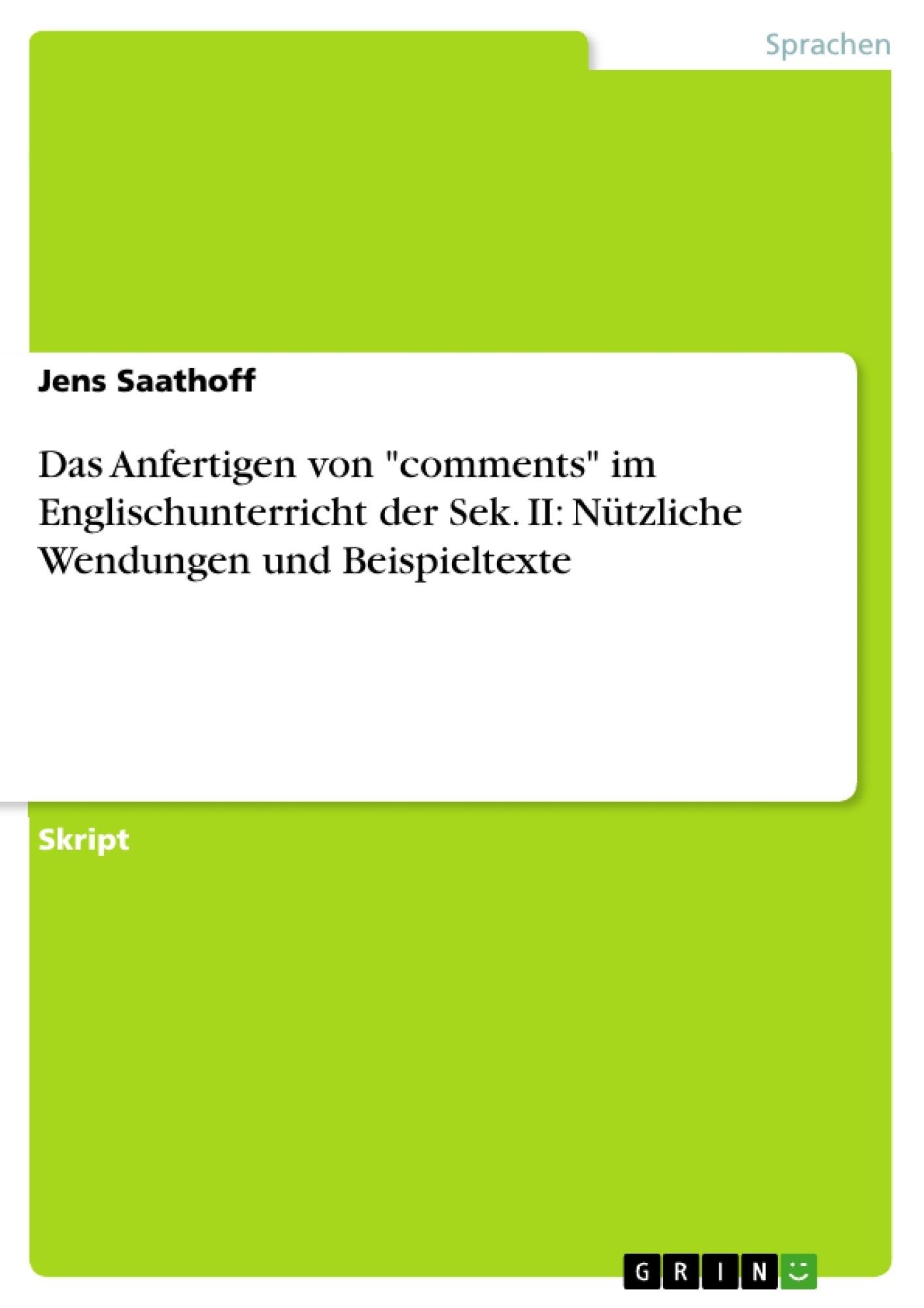 """Titel: Das Anfertigen von """"comments"""" im Englischunterricht der Sek. II: Nützliche Wendungen und Beispieltexte"""
