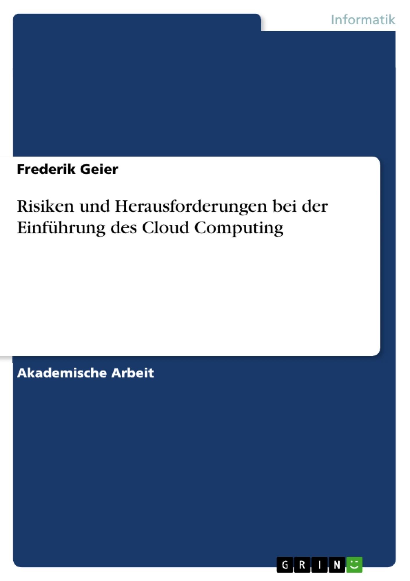 Titel: Risiken und Herausforderungen bei der Einführung des Cloud Computing