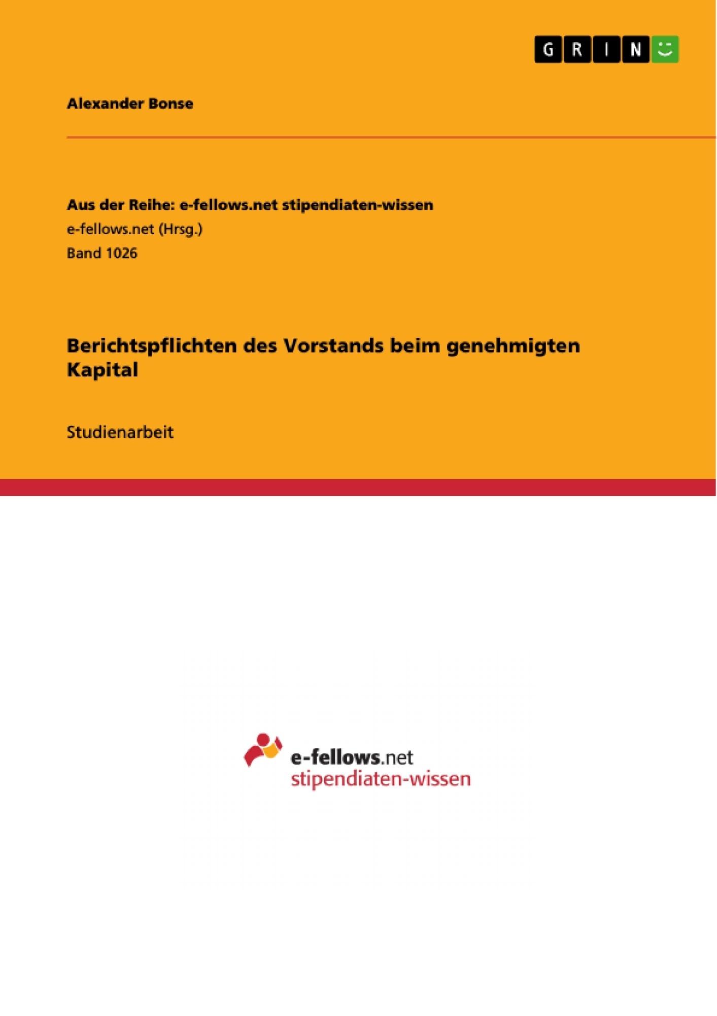 Titel: Berichtspflichten des Vorstands beim genehmigten Kapital