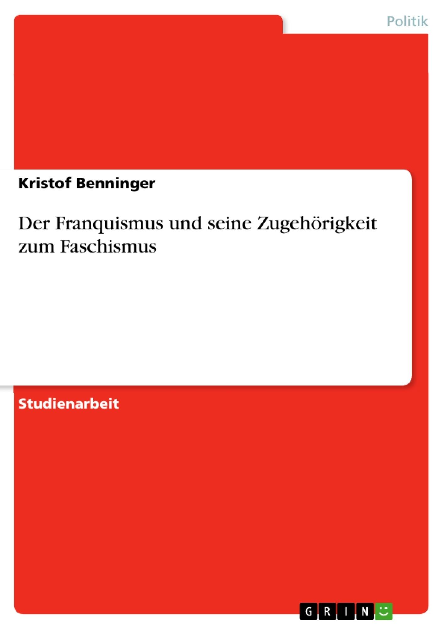 Titel: Der Franquismus und seine Zugehörigkeit zum Faschismus