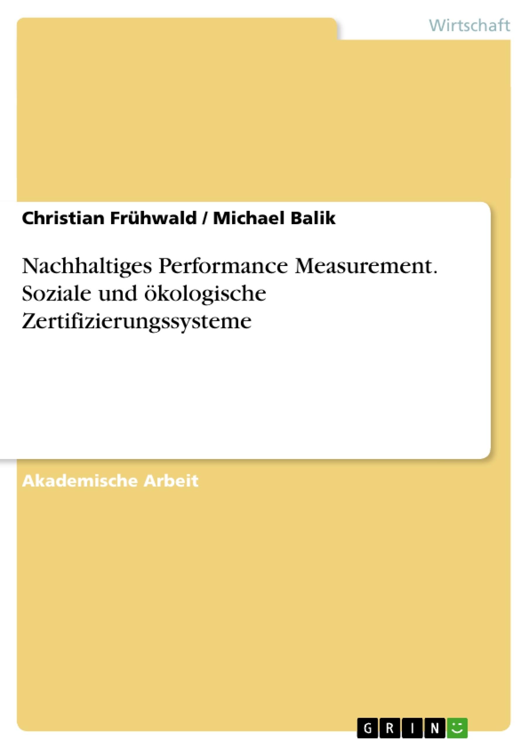 Titel: Nachhaltiges Performance Measurement. Soziale und ökologische Zertifizierungssysteme