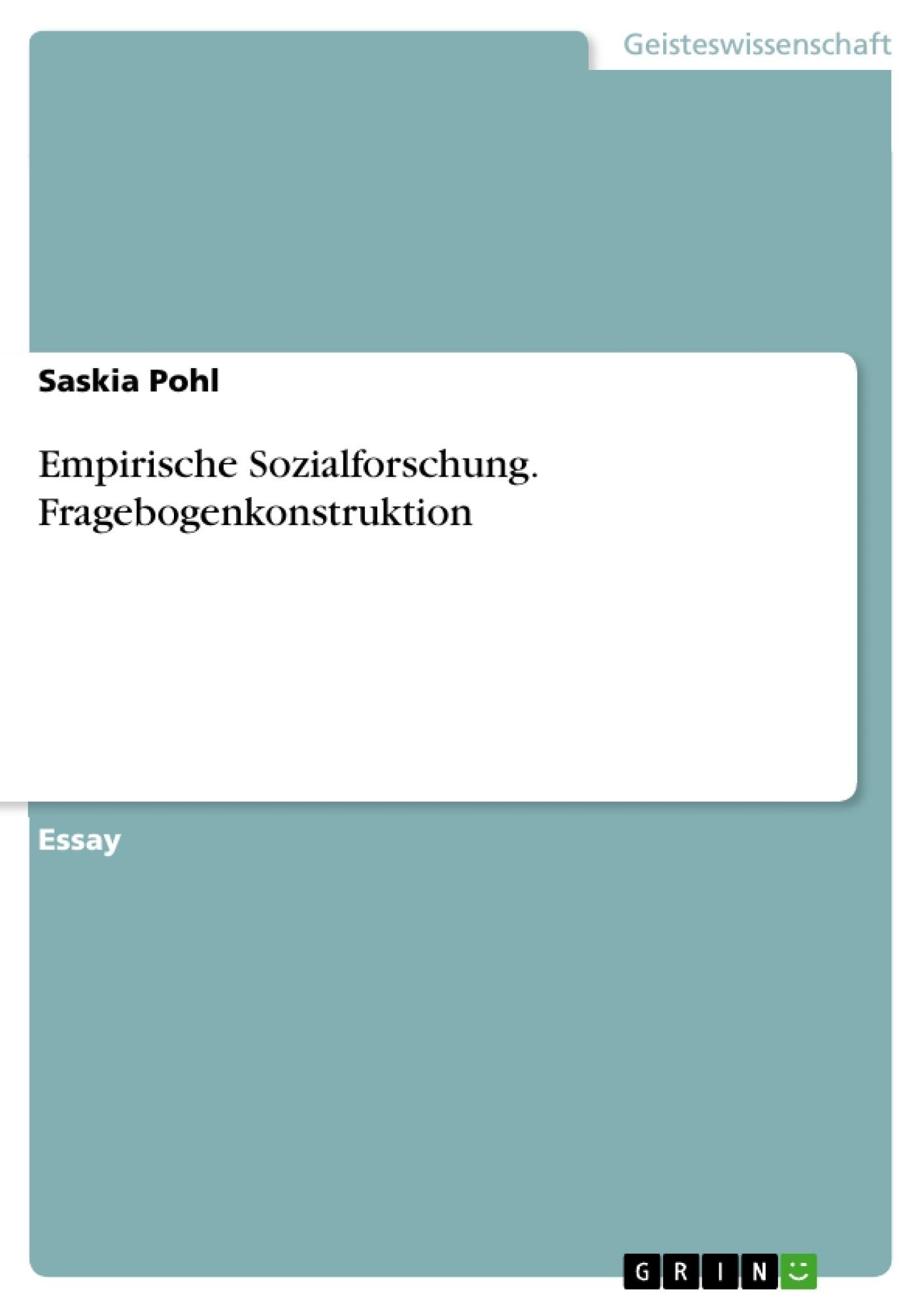 Titel: Empirische Sozialforschung. Fragebogenkonstruktion
